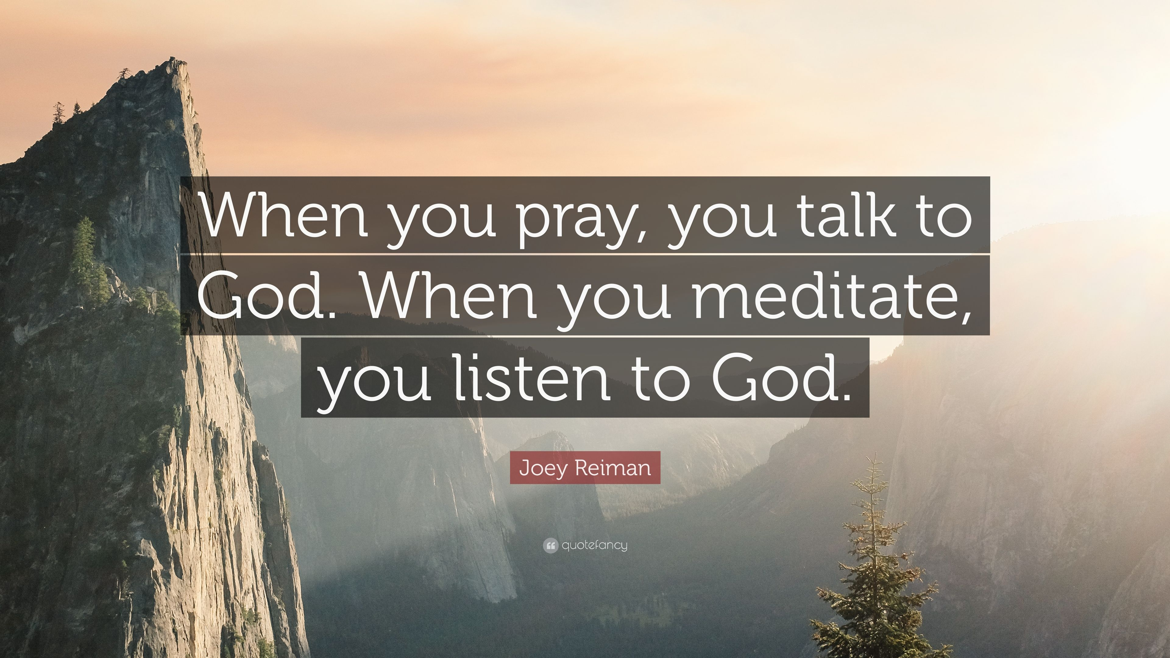 Joey Reiman Quote When You Pray You Talk To God When You