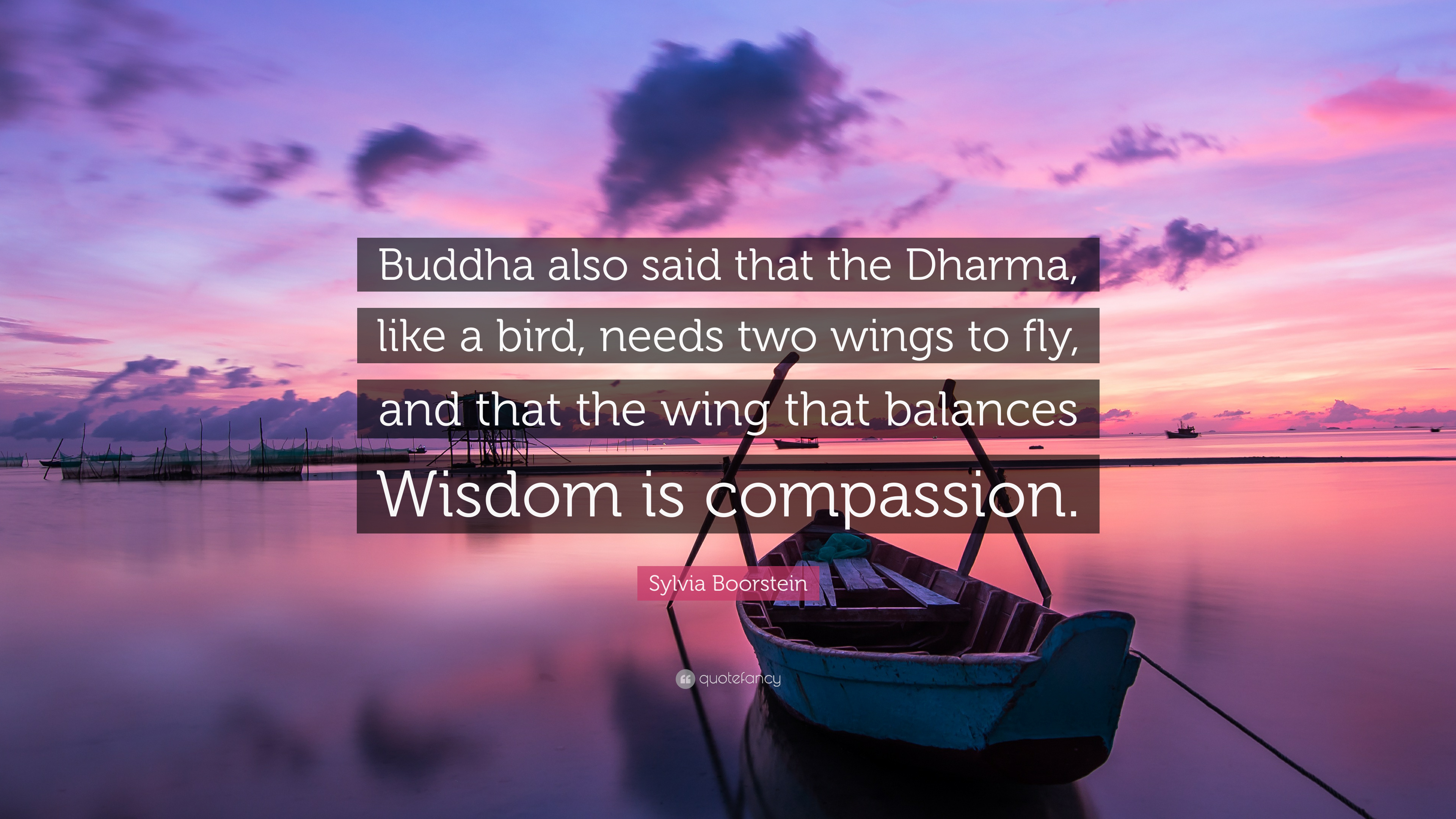 Sylvia Boorstein Quote Buddha Also Said That The Dharma Like A