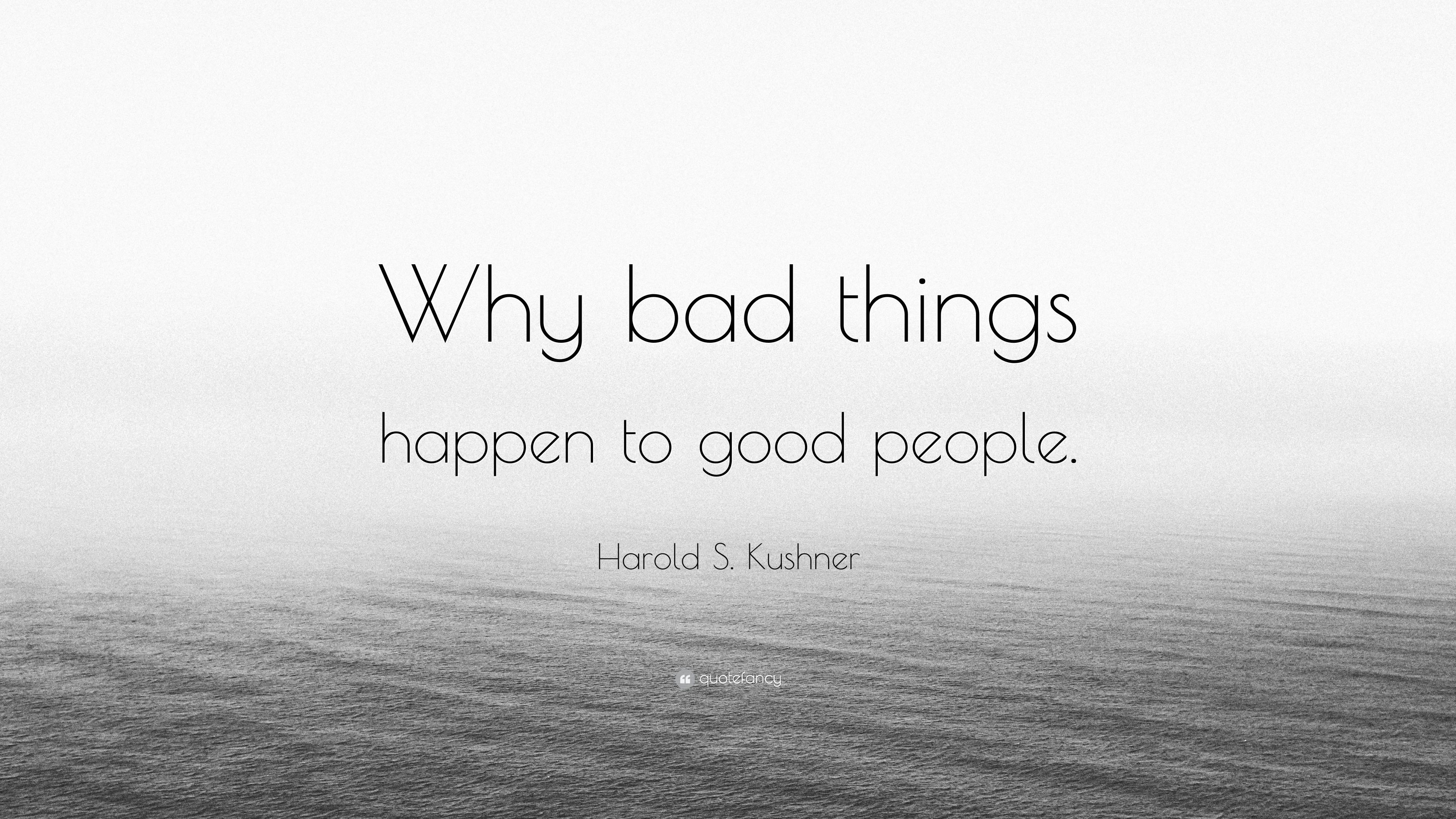 why bad things happen to good
