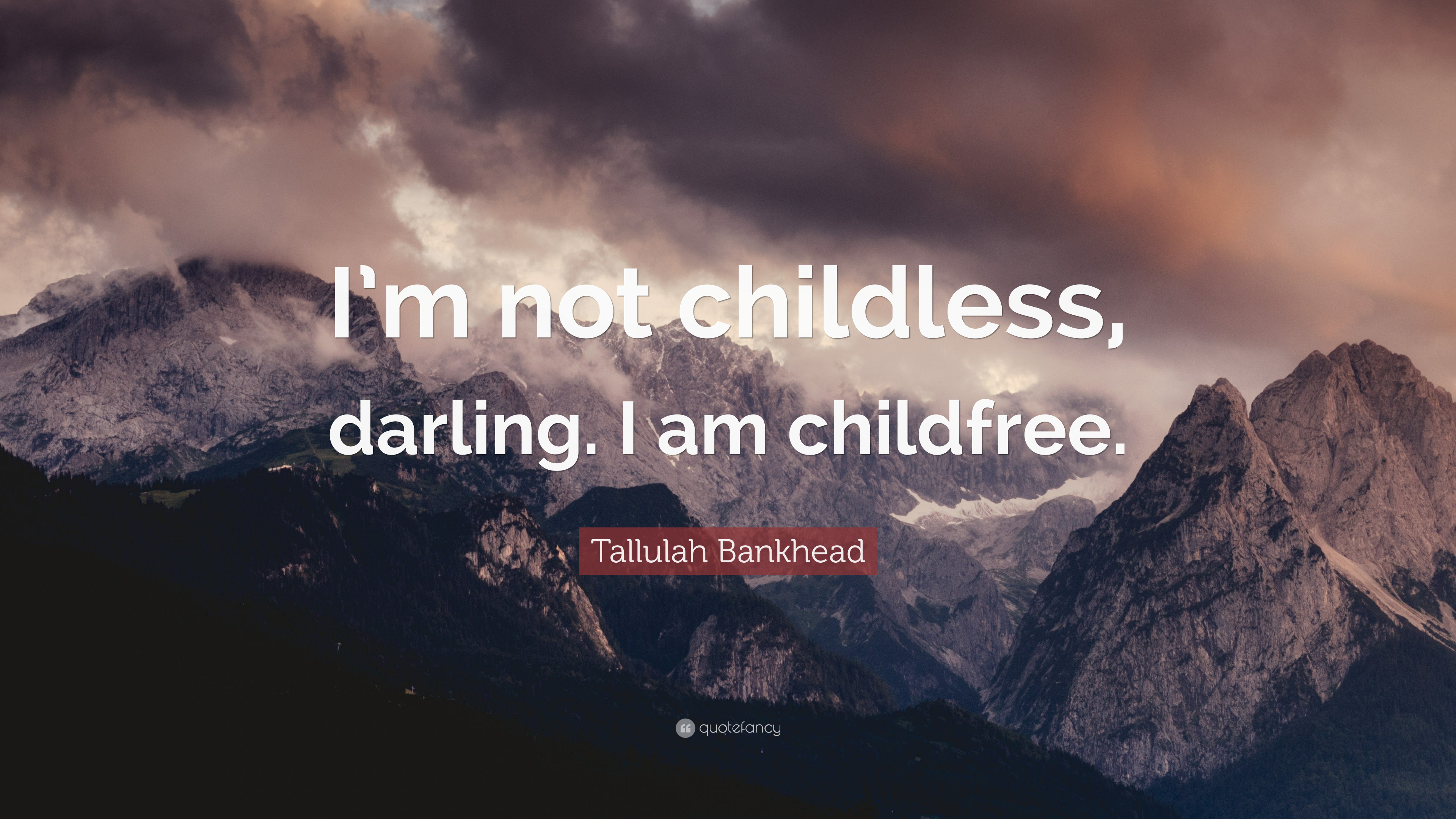 """Tallulah Bankhead Quote: """"I'm not childless, darling  I am"""