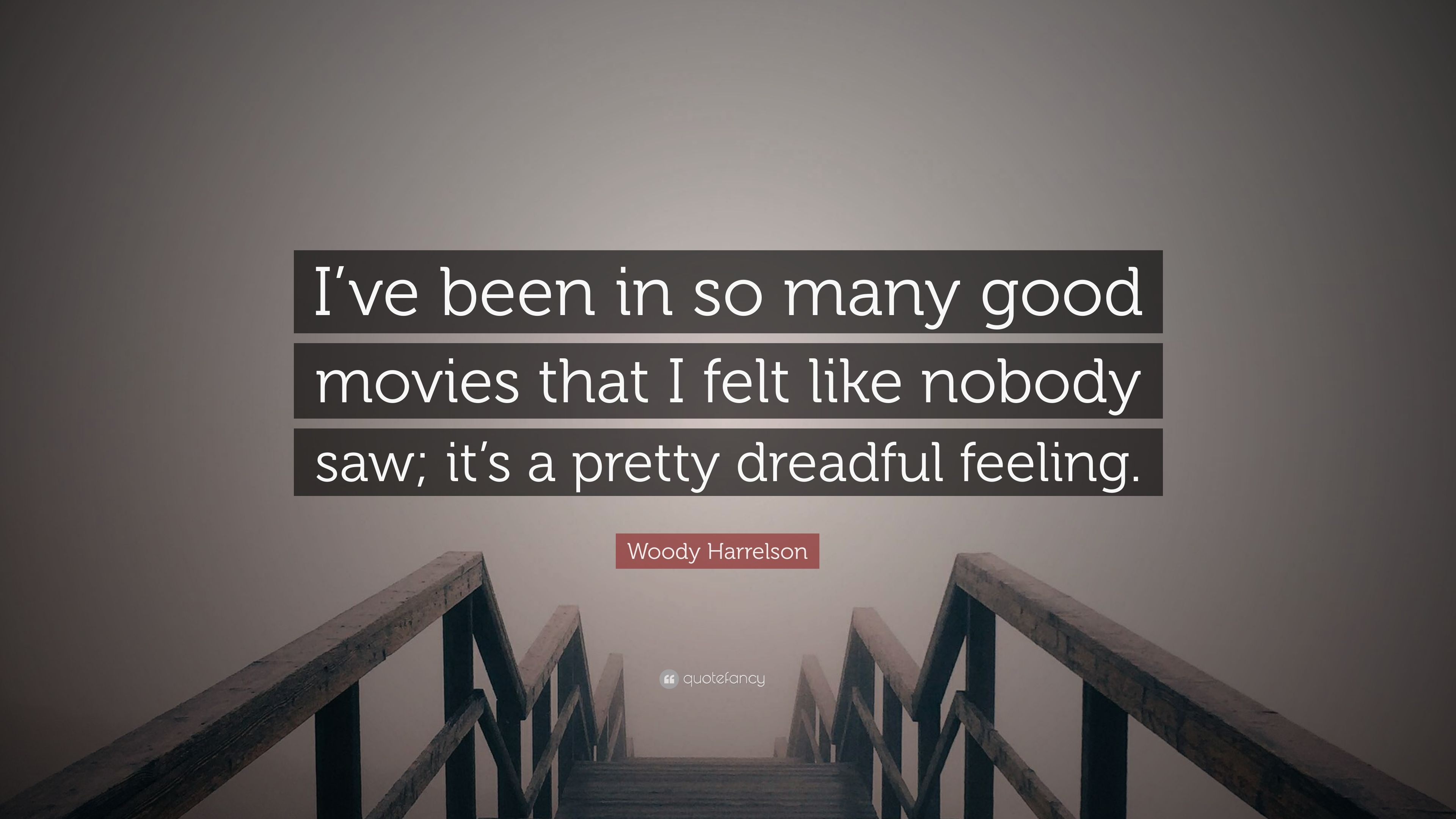 """Woody Harrelson Quote: """"I've been in so many good movies"""
