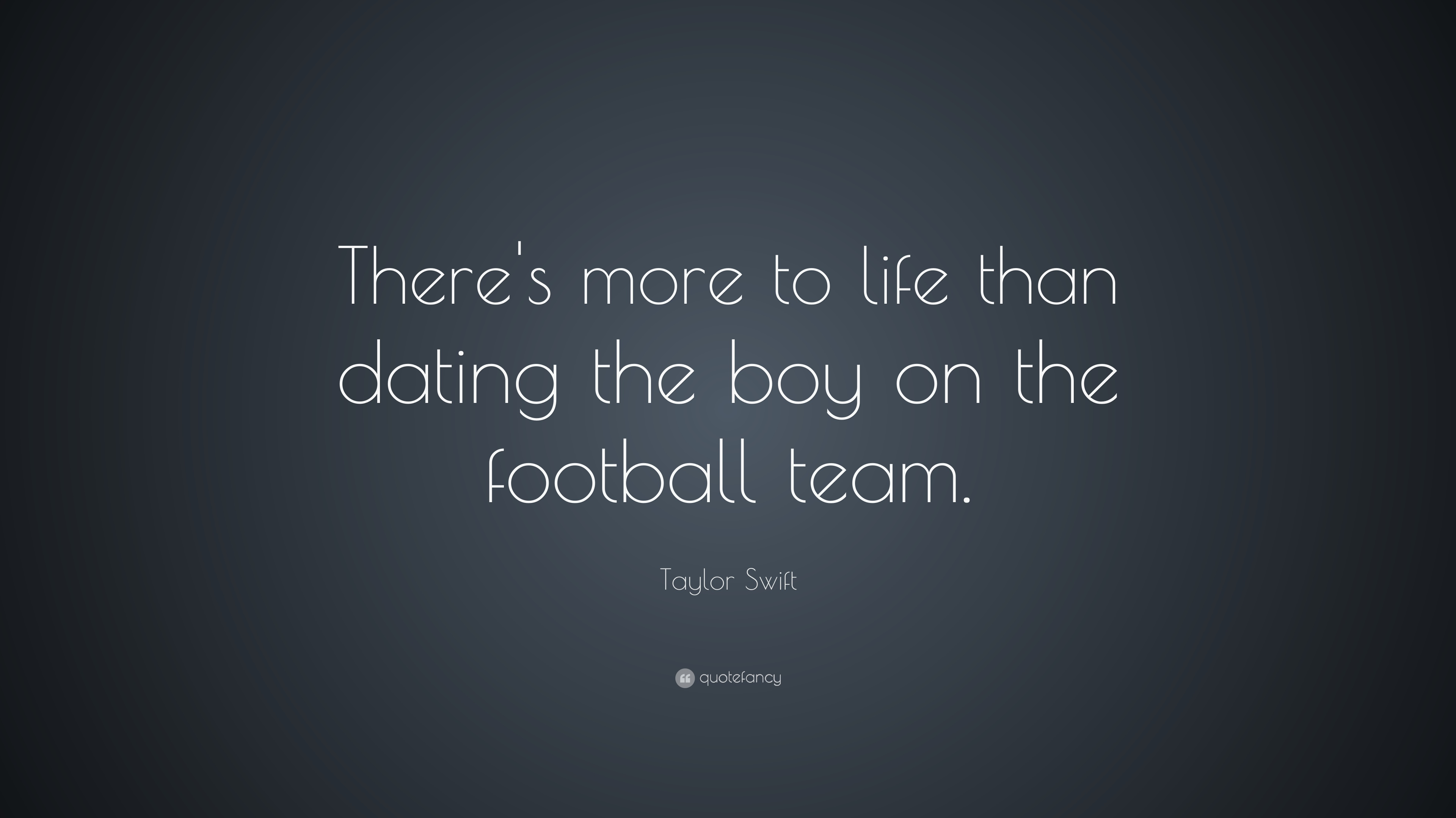 there more to life than dating the boy on the football team