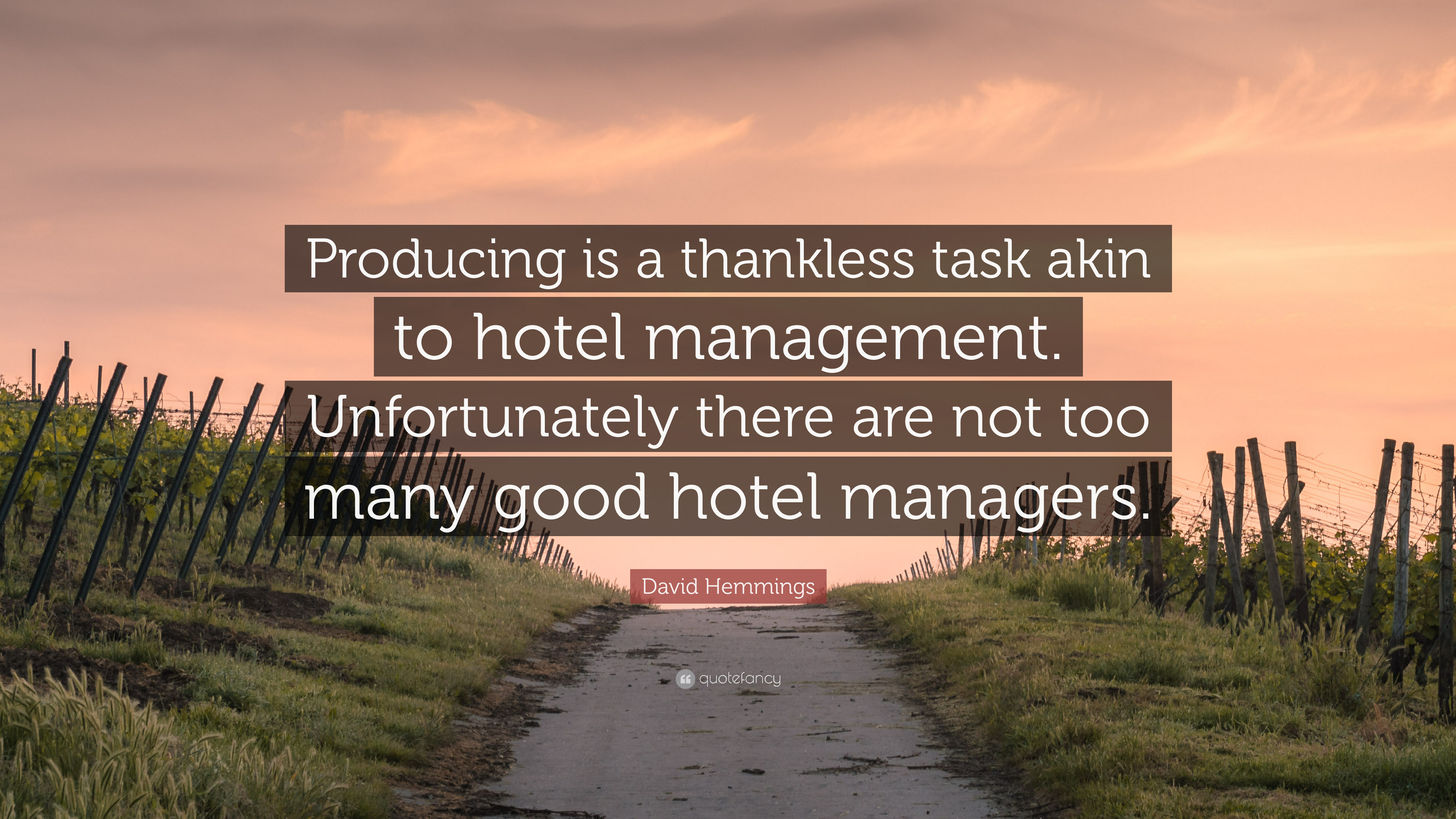 """David Hemmings Quote: """"Producing is a thankless task akin to hotel  management. Unfortunately there are not too many good hotel managers."""" (7  wallpapers) - Quotefancy"""
