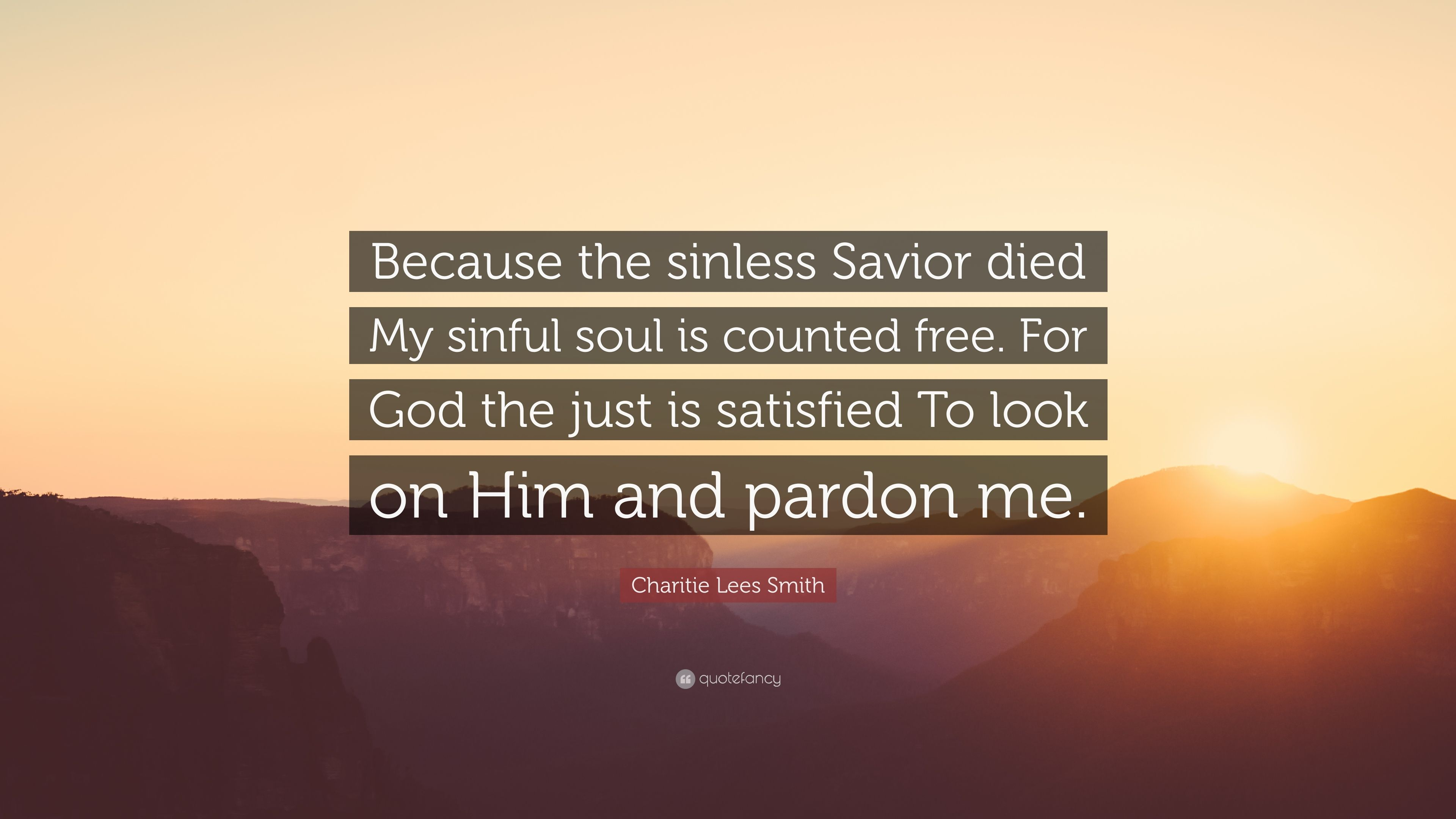 Charitie Lees Smith Quote Because The Sinless Savior Died My