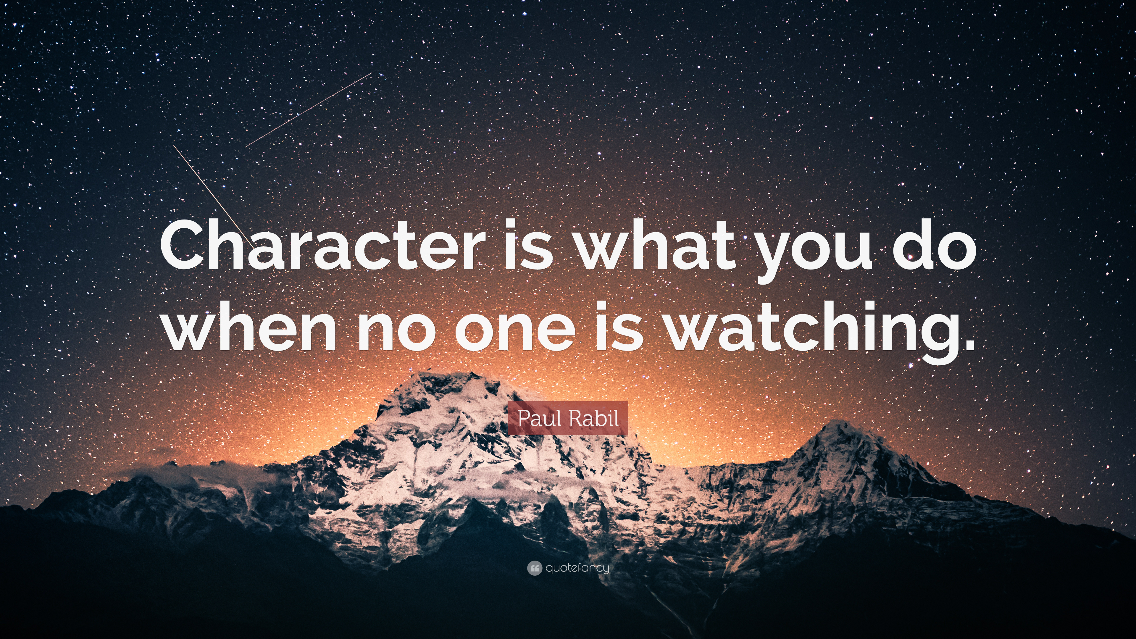 """Paul Rabil Quote: """"Character Is What You Do When No One Is"""