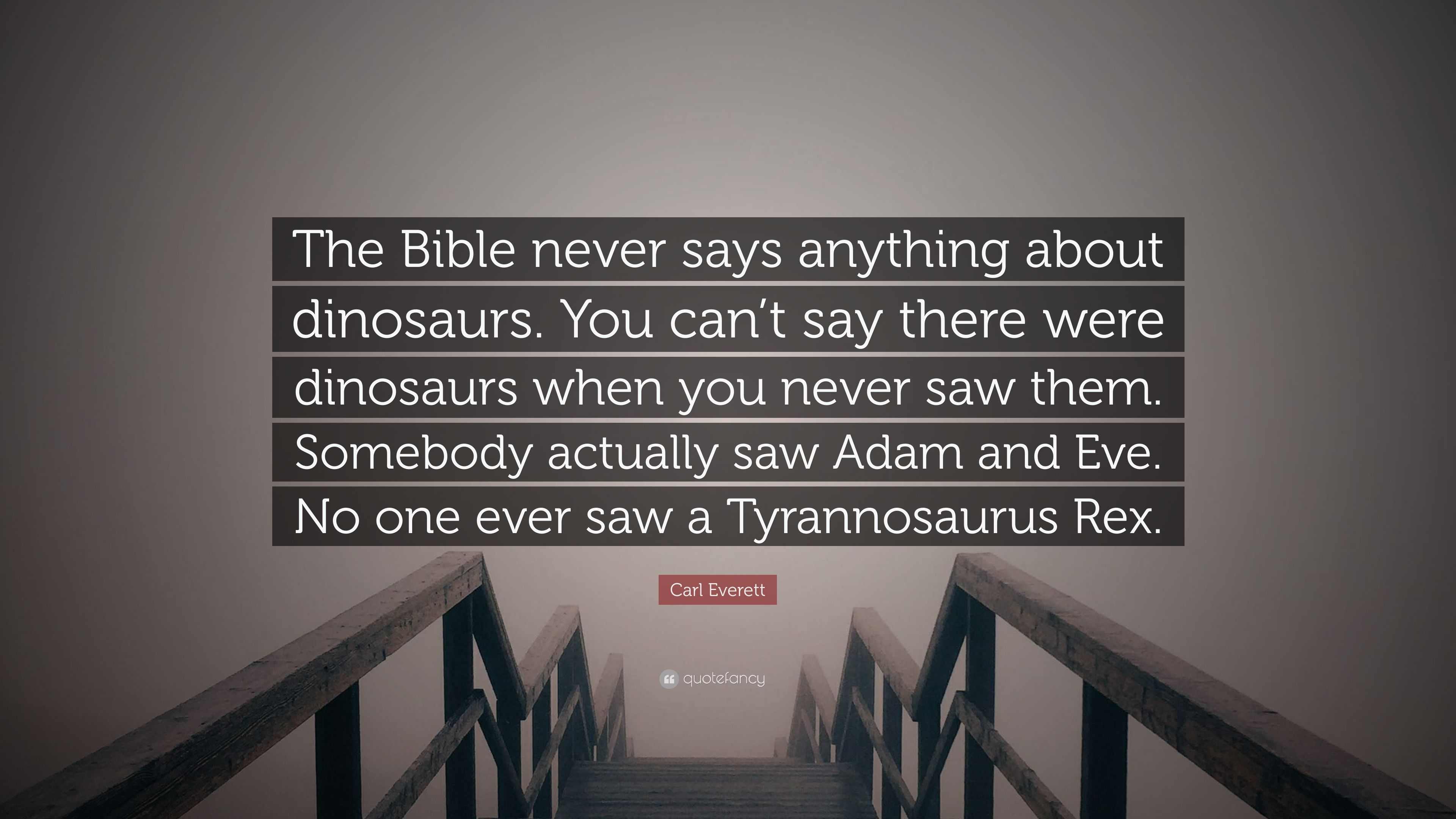 Carl Everett Quote The Bible Never Says Anything About Dinosaurs You Can