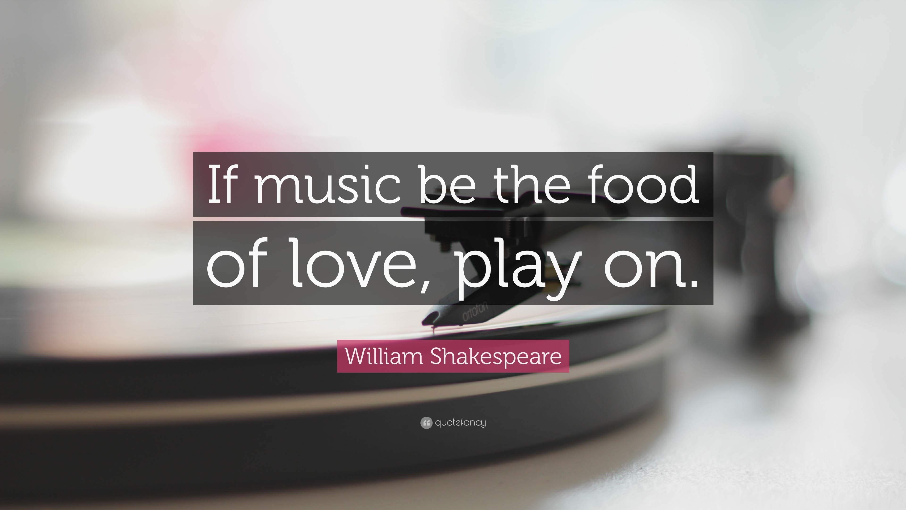 Download Wallpaper Music Food - 28265-William-Shakespeare-Quote-If-music-be-the-food-of-love-play-on  Gallery_90579.jpg