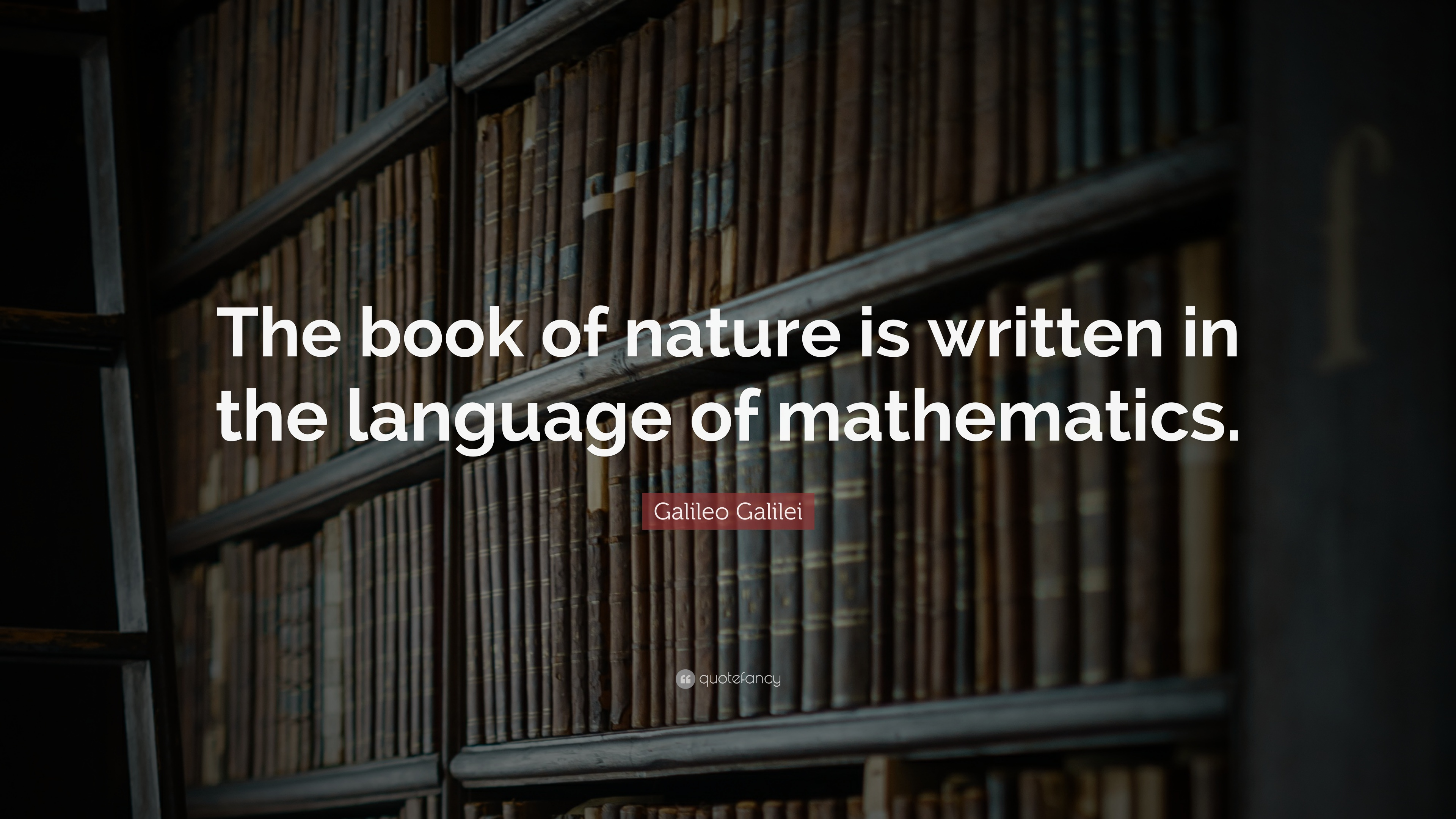 Galileo Galilei Quote The Book Of Nature Is Written In The