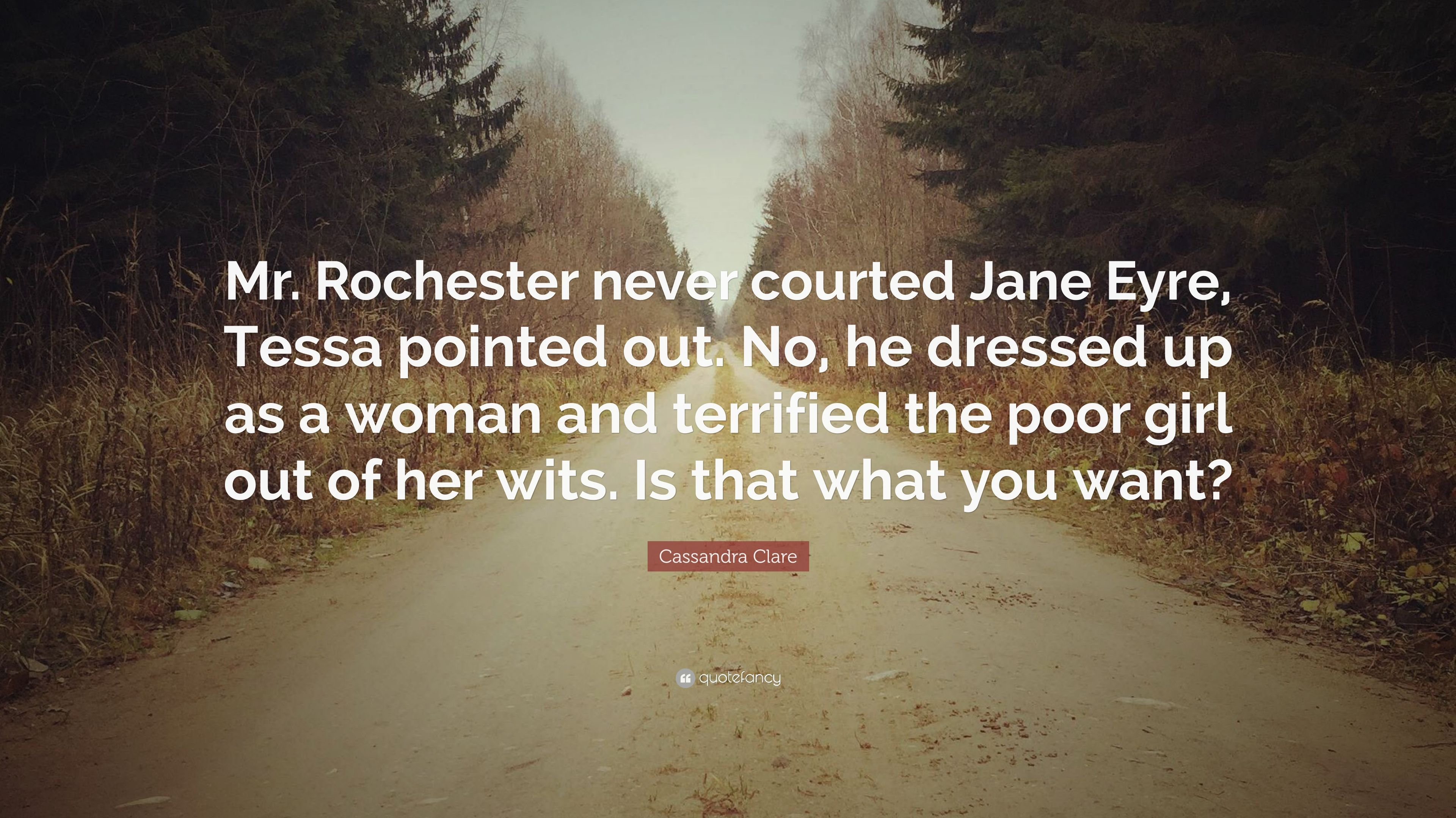 "Quotes Jane Eyre Cassandra Clare Quote ""Mrrochester Never Courted Jane Eyre"