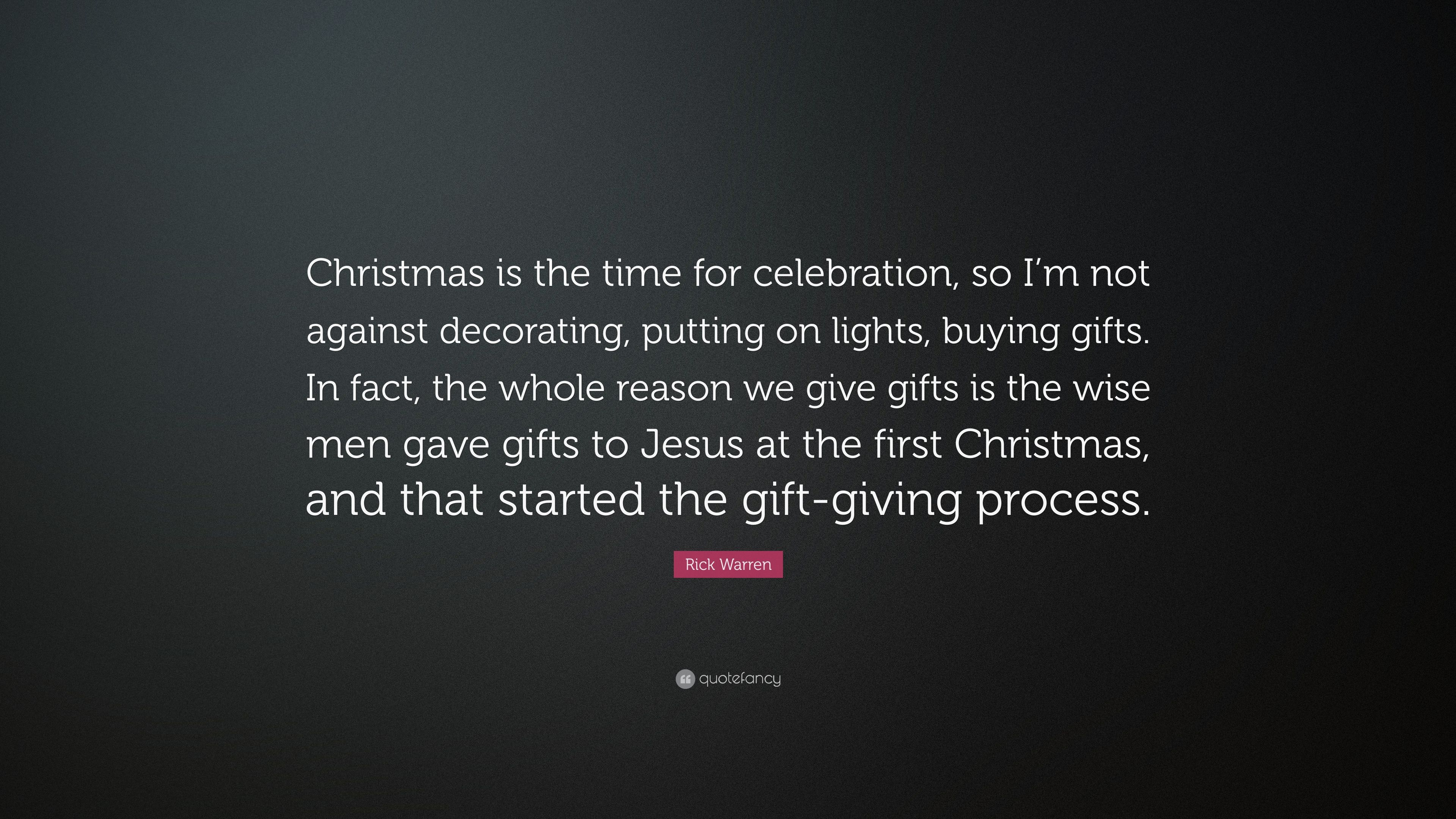 Rick Warren Quote: U201cChristmas Is The Time For Celebration, So Iu0027m