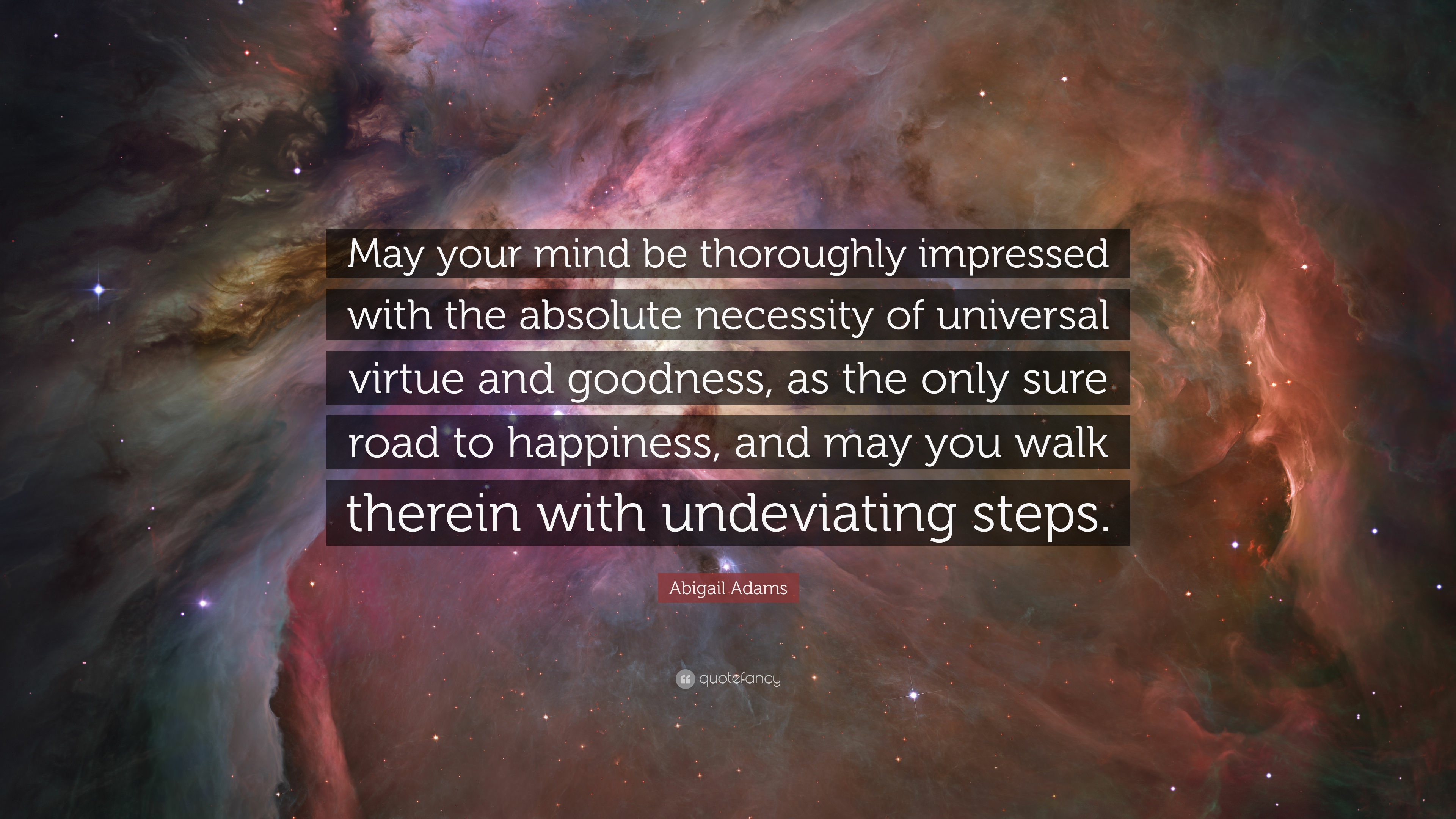 """Abigail Adams Quotes Abigail Adams Quote """"May Your Mind Be Thoroughly Impressed With"""