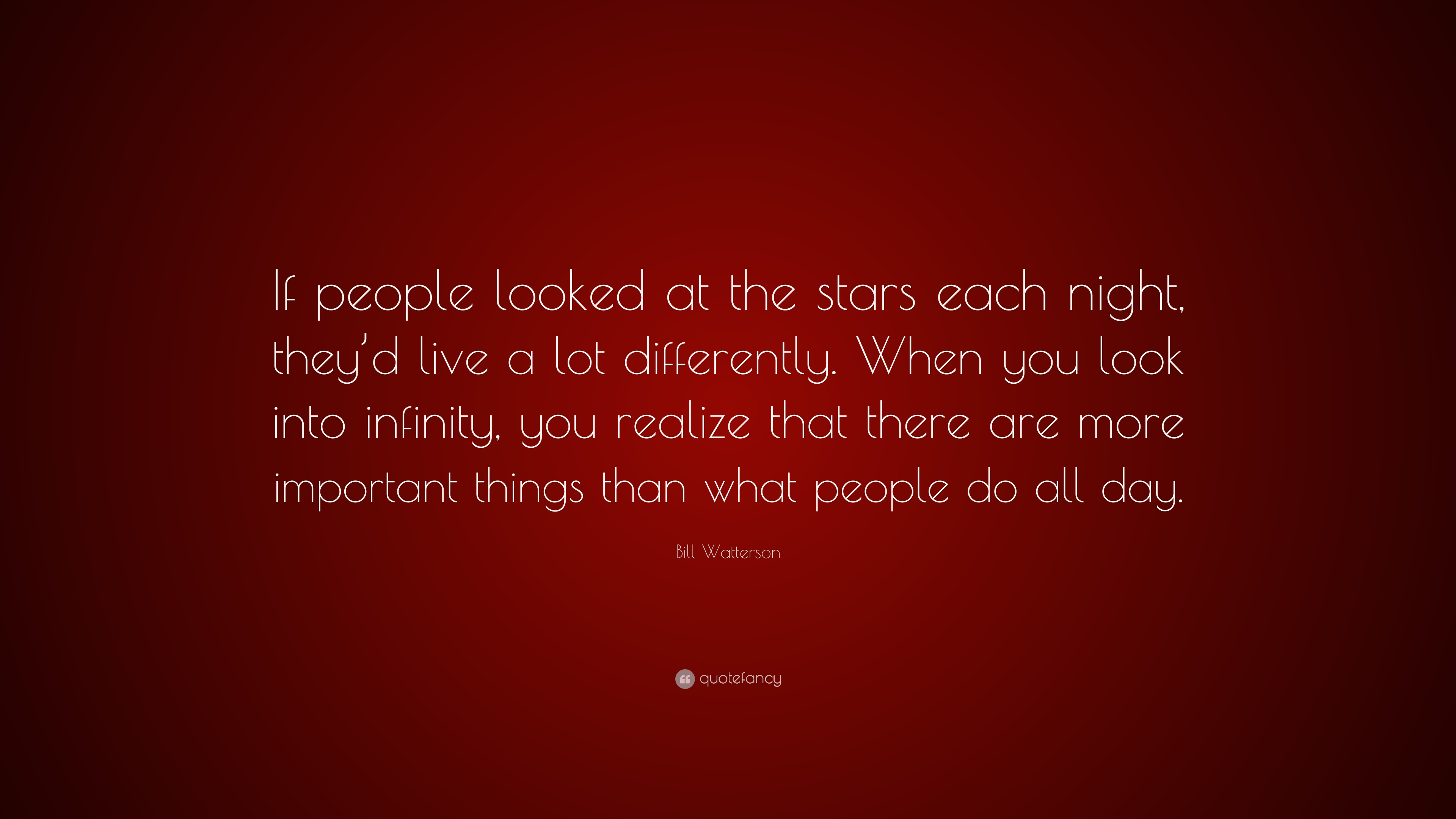 "Bill Watterson Quote: ""If People Looked At The Stars Each"