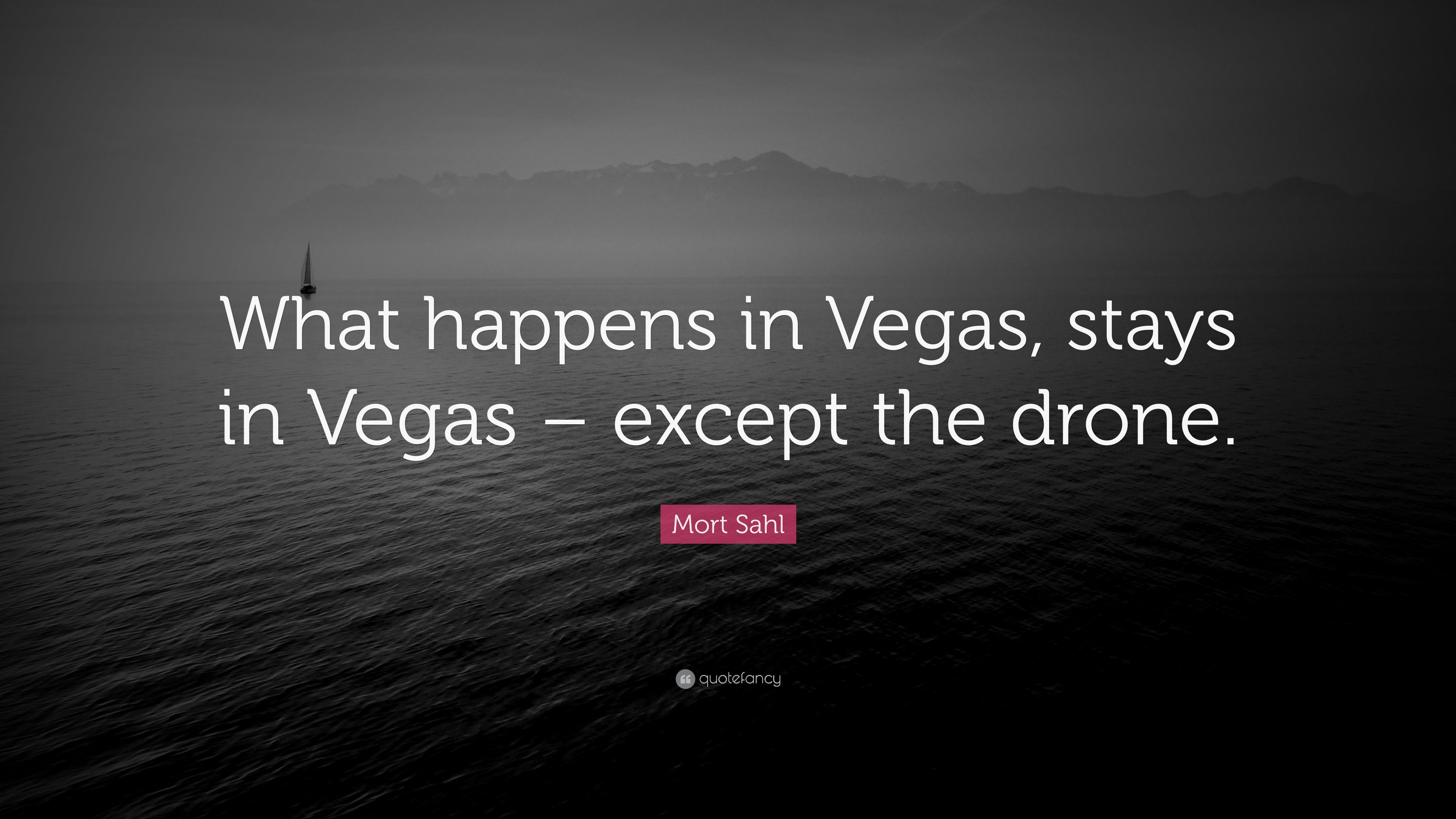 """Mort Sahl Quote: """"What Happens In Vegas, Stays In Vegas"""