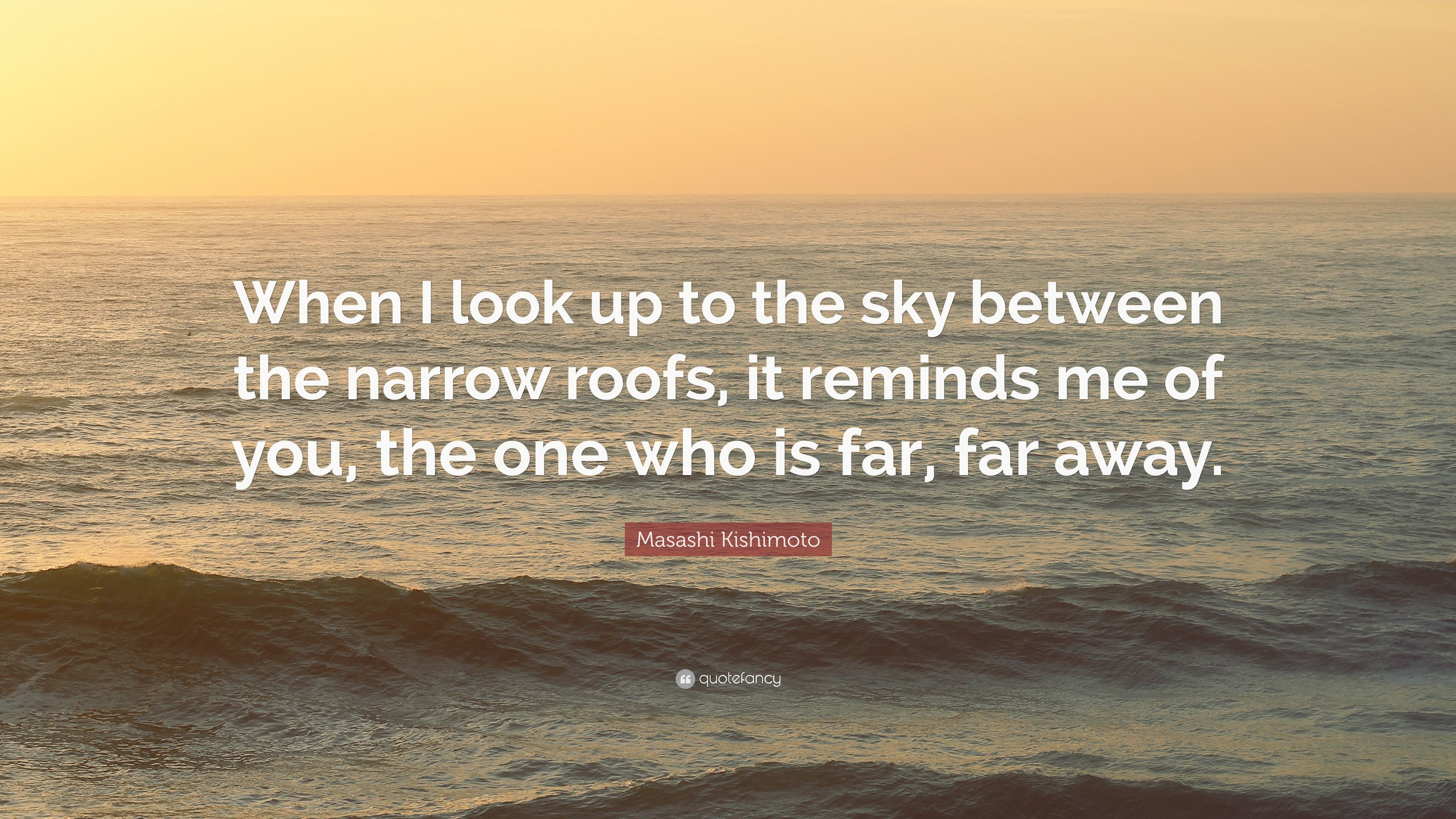 "Look Up Quotes: Masashi Kishimoto Quote: ""When I Look Up To The Sky"