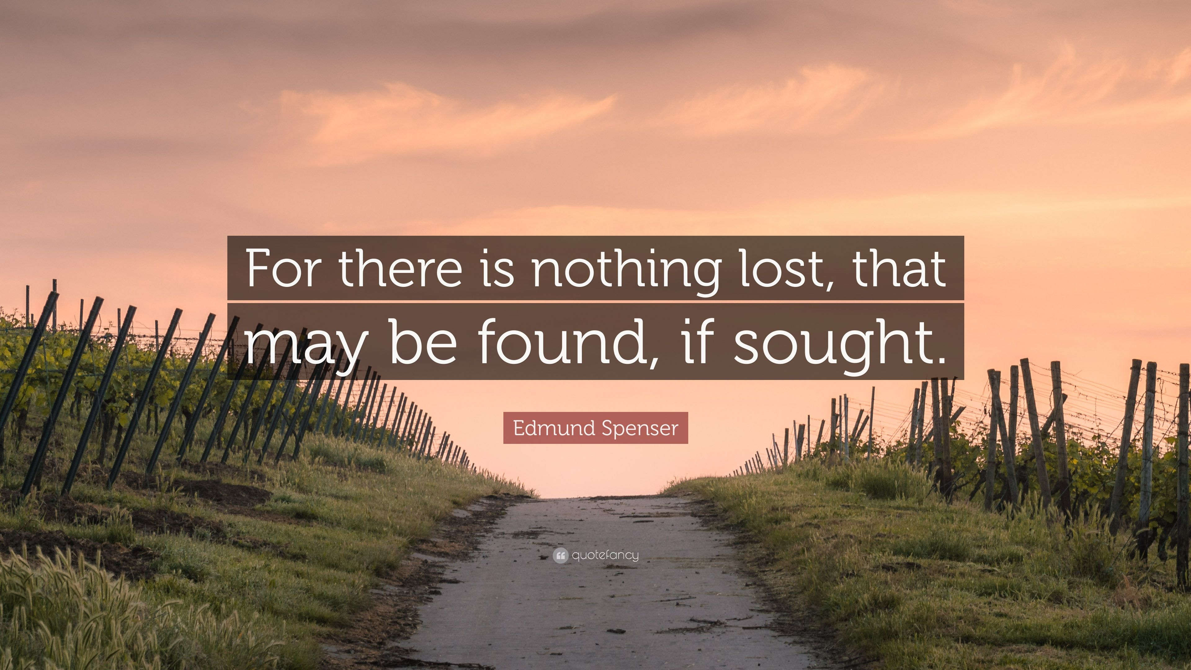 for there is nothing lost that may be found