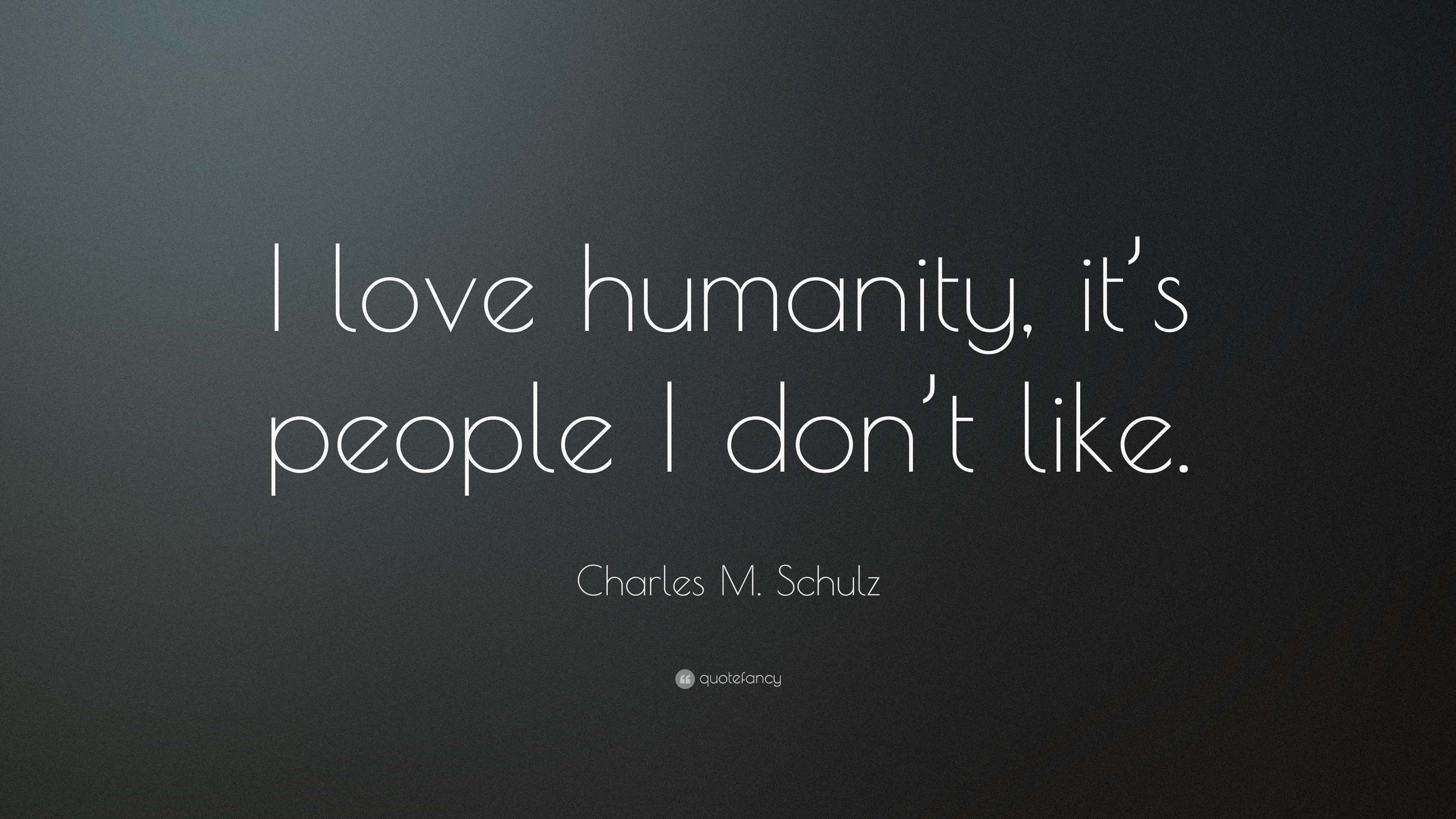 Charles M Schulz Quote I Love Humanity Its People I Dont Like