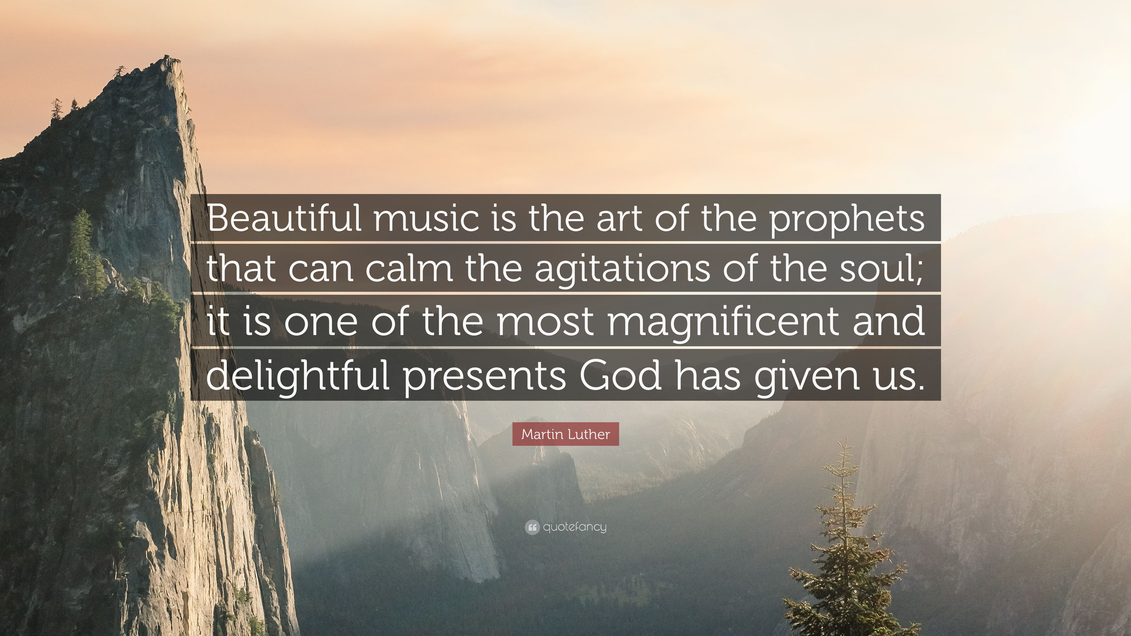 Martin Luther Quote Beautiful Music Is The Art Of The Prophets