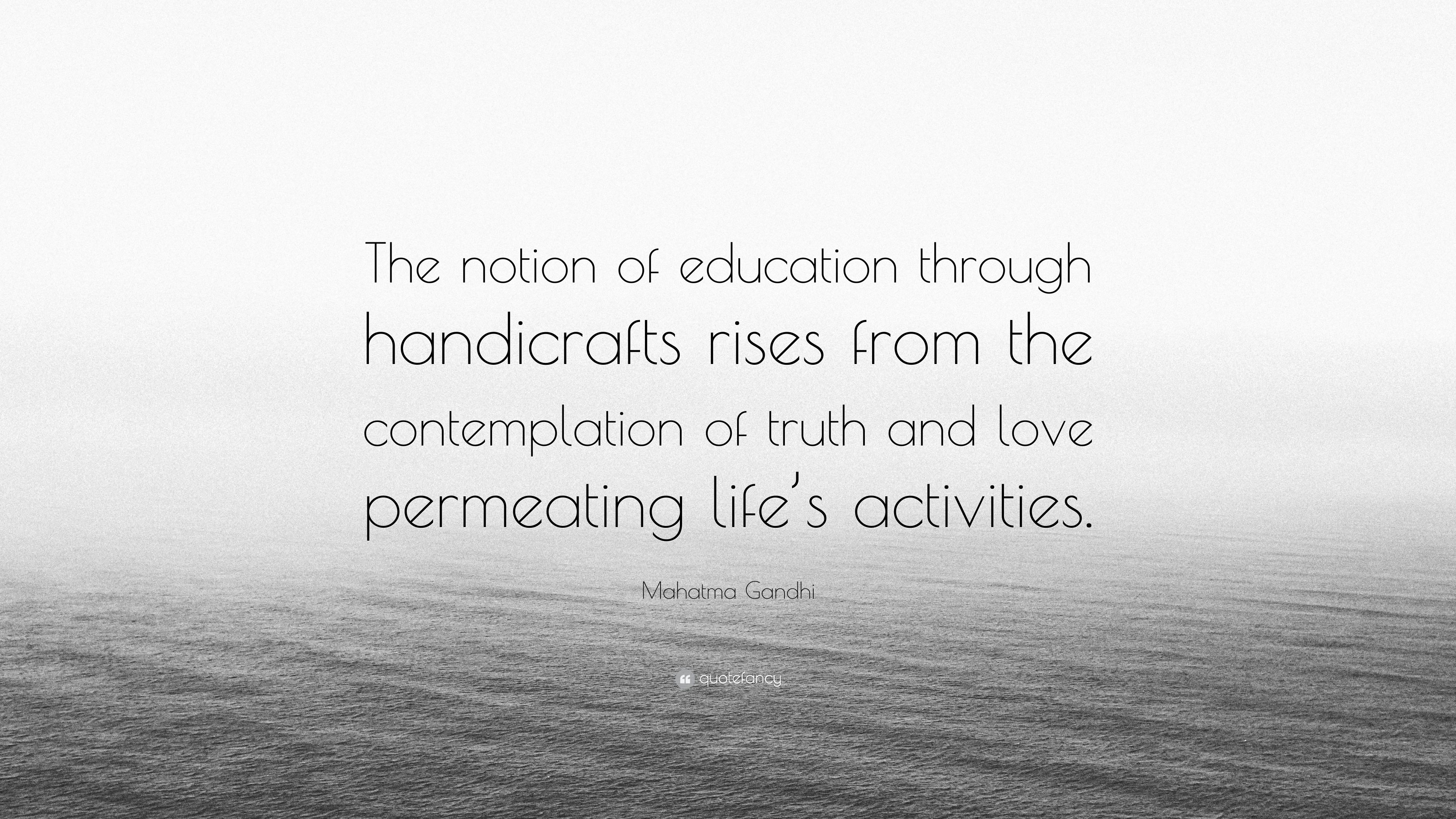Mahatma Gandhi Quote The Notion Of Education Through Handicrafts