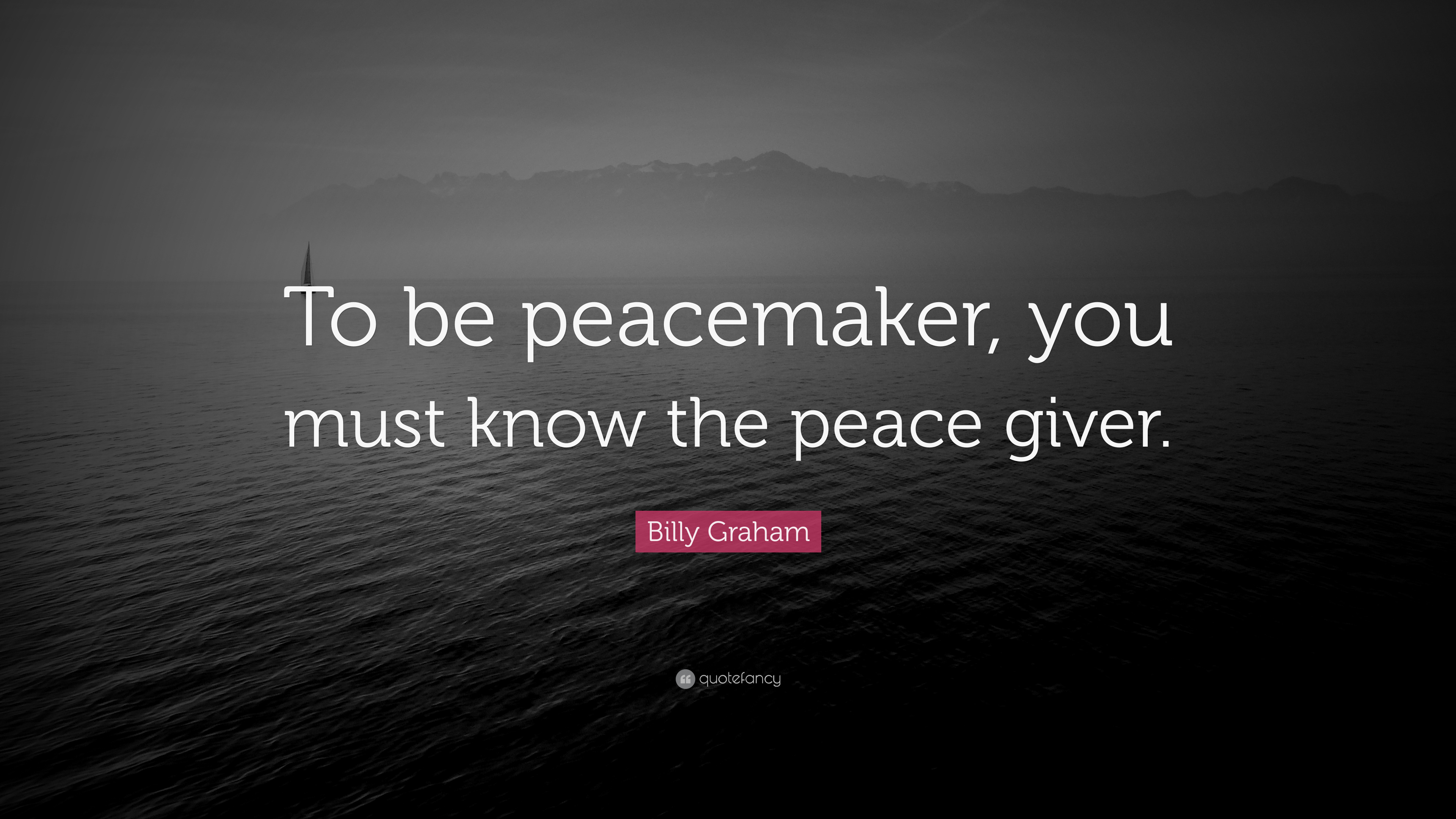"Peacemaker Quotes Billy Graham Quote ""To Be Peacemaker You Must Know The Peace"