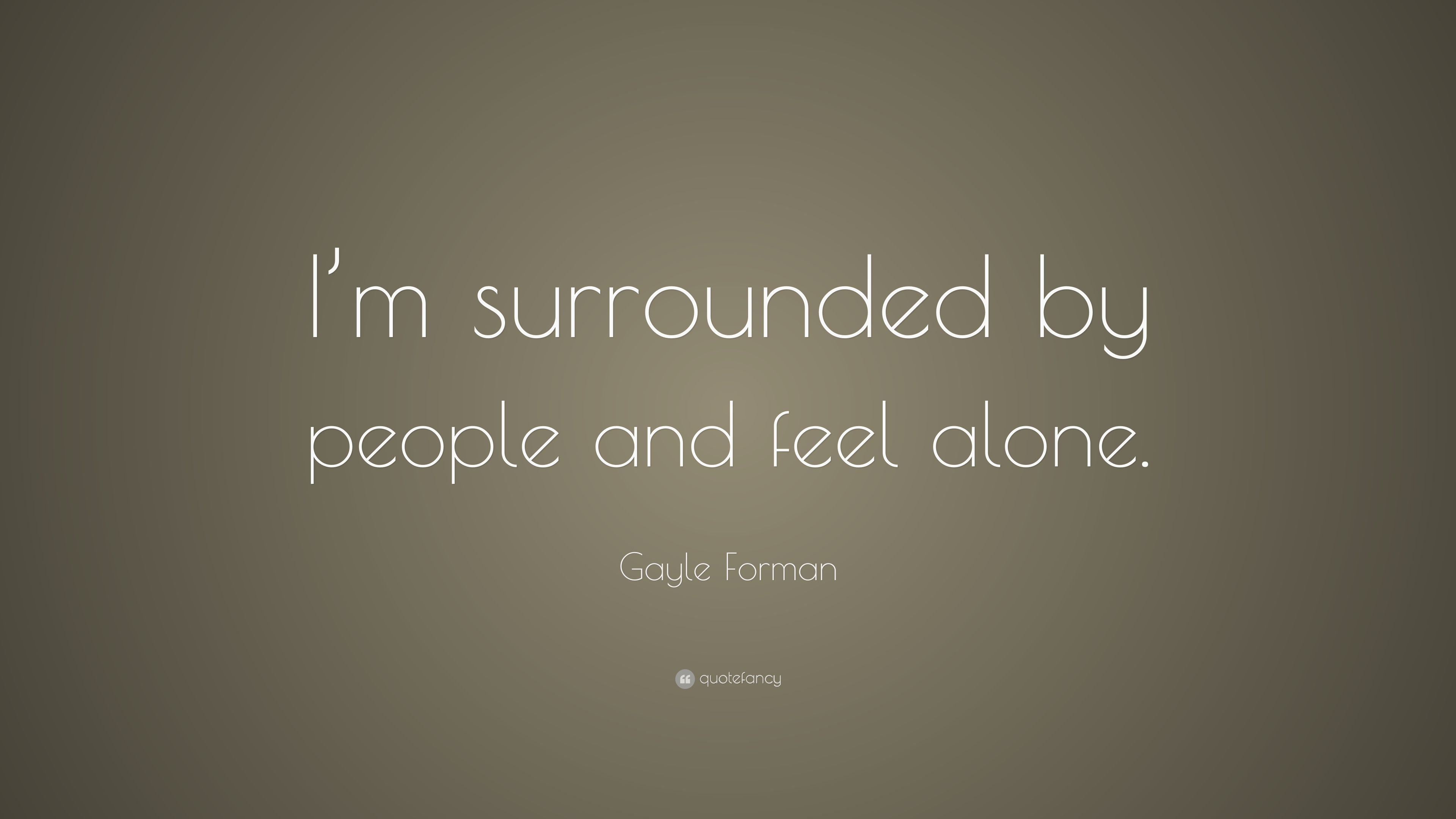 Surrounded By Love Quotes: Gayle Forman Quotes (100 Wallpapers)