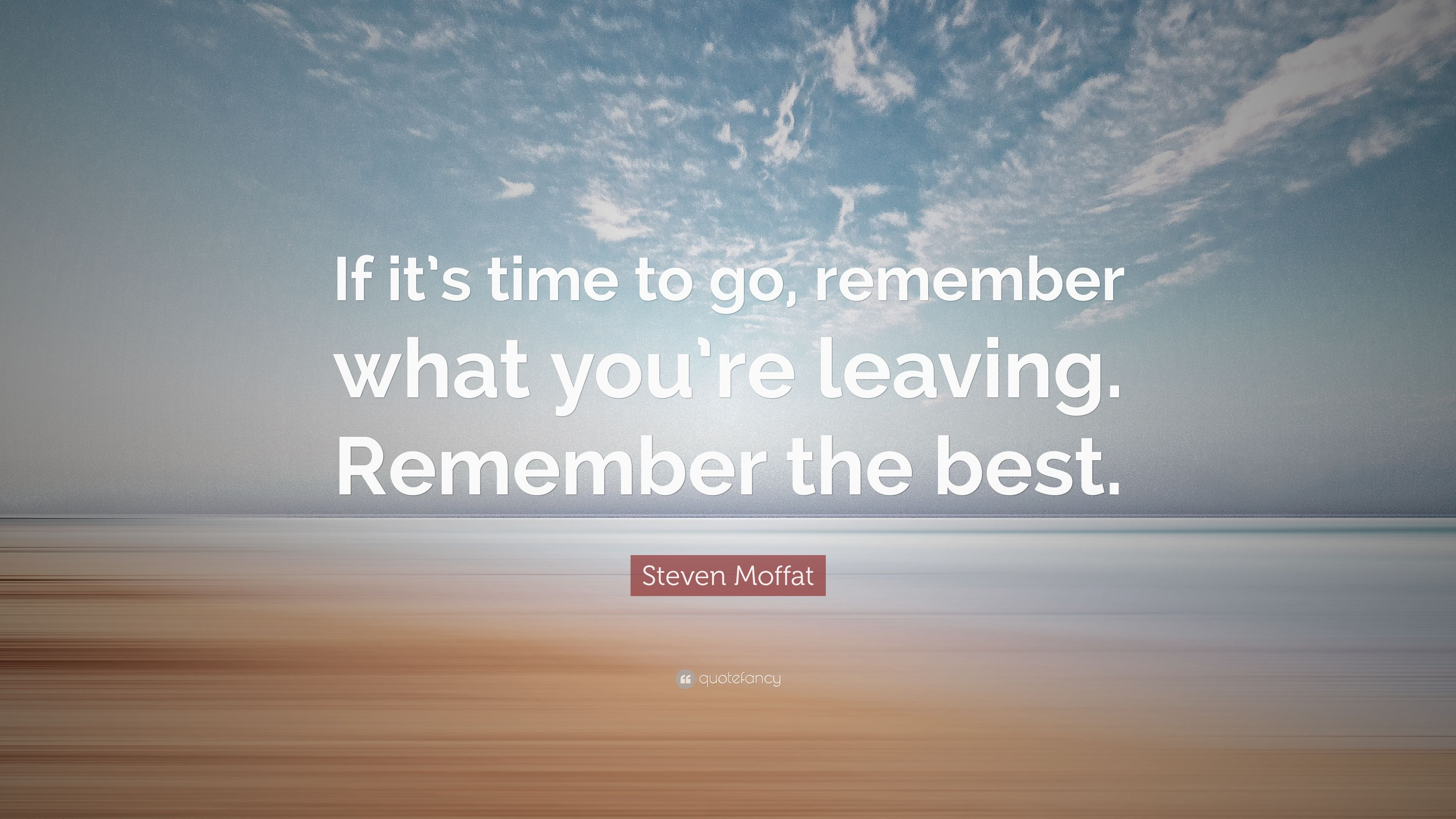 """3320 Best Images About Times Days To Remember On: Steven Moffat Quote: """"If It's Time To Go, Remember What"""