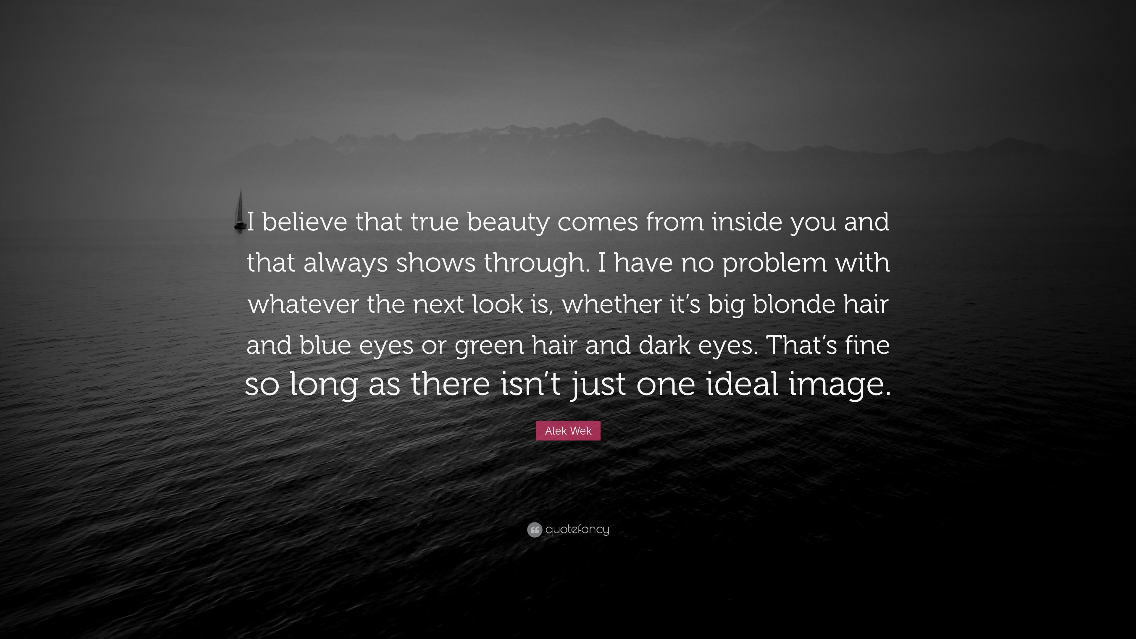 Alek wek quote i believe that true beauty comes from inside you alek wek quote i believe that true beauty comes from inside you and that sciox Choice Image