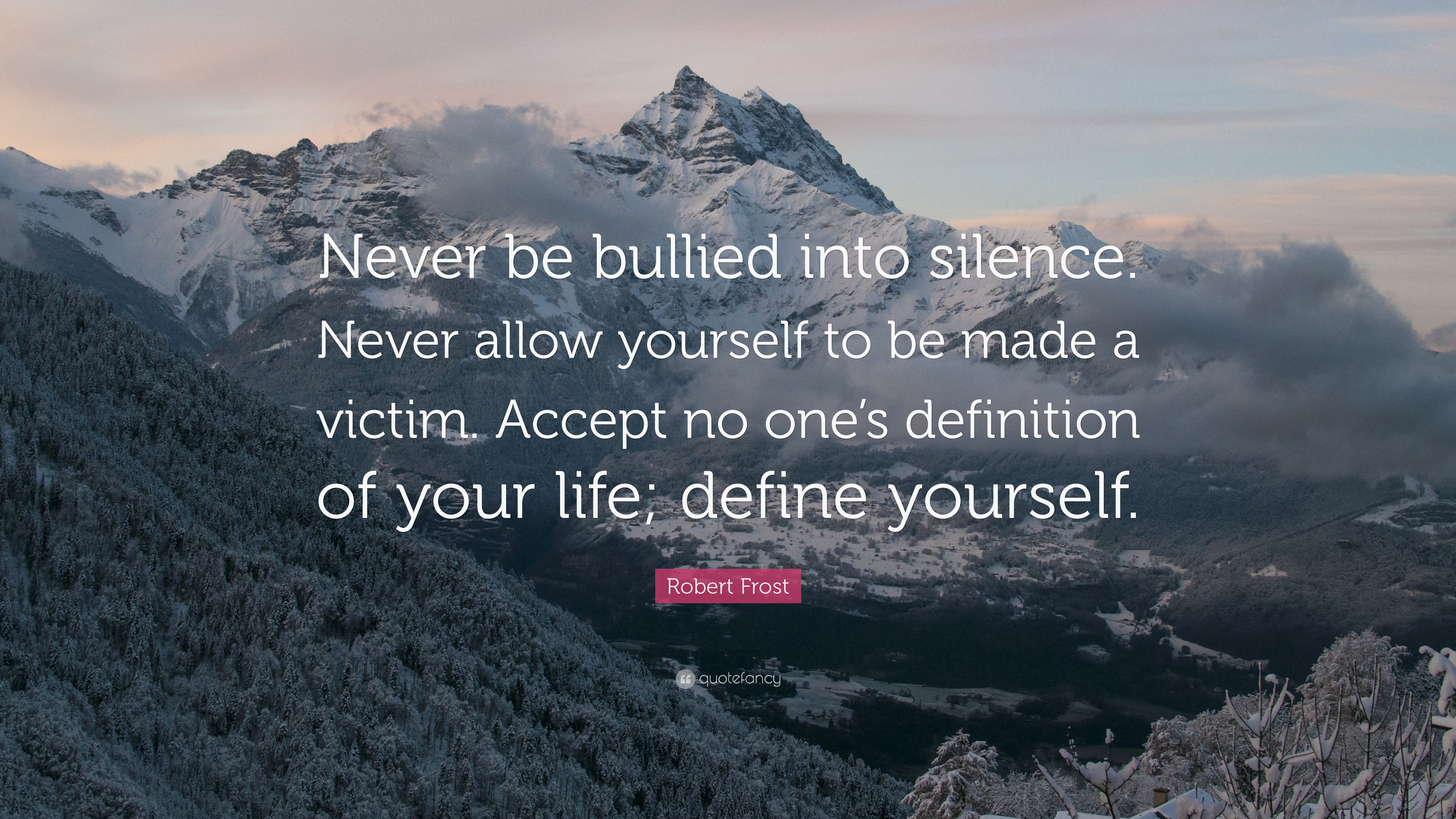 robert frost quote never be bullied into silence never allow