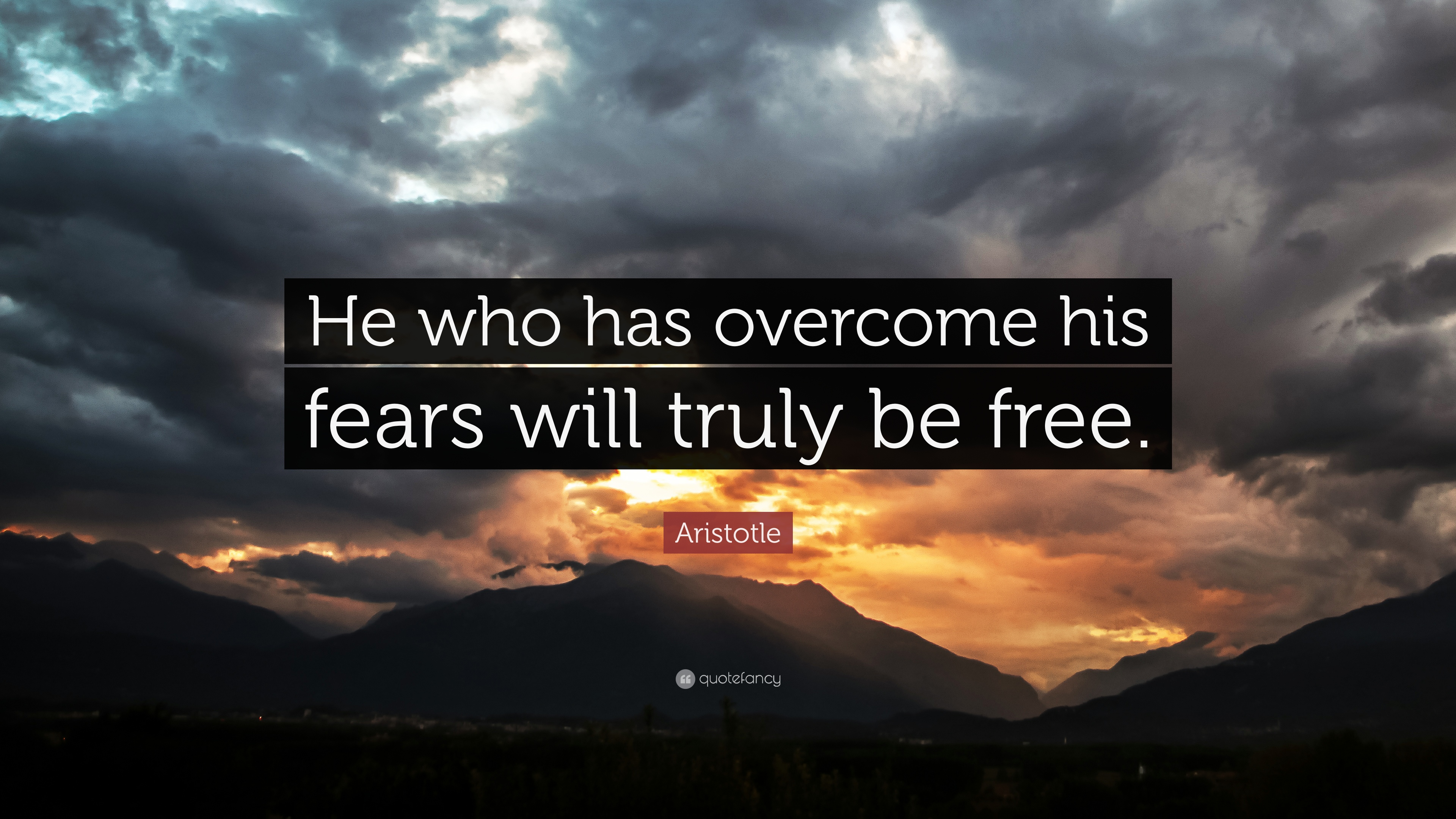 """Aristotle Quote: """"He Who Has Overcome His Fears Will Truly"""
