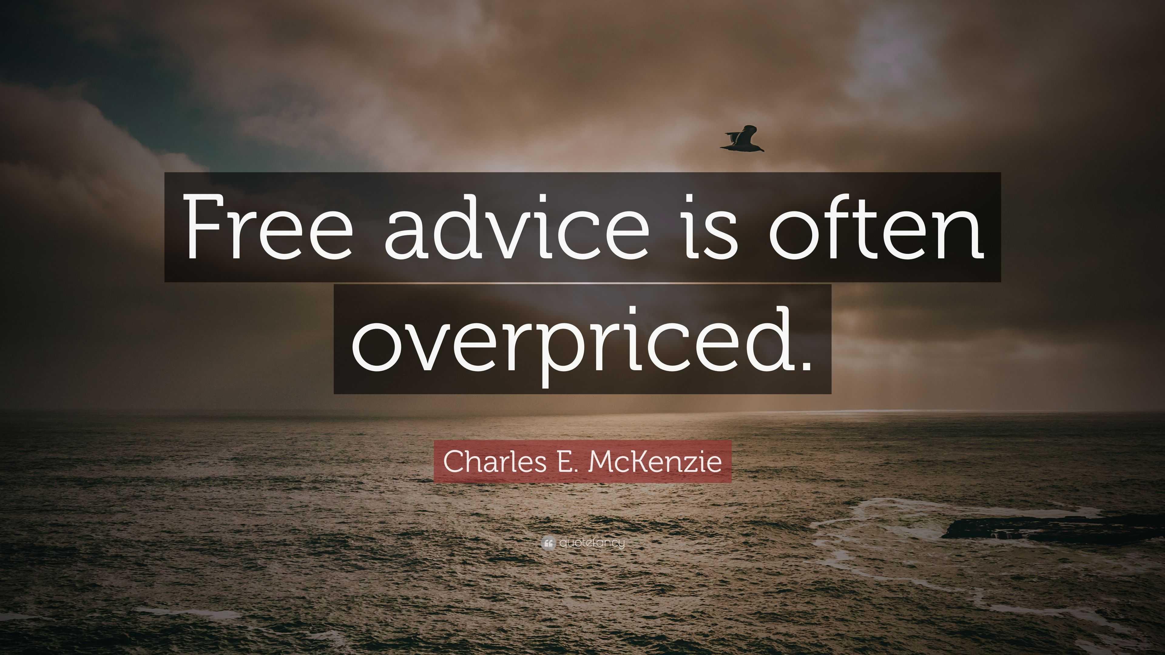 """Kết quả hình ảnh cho free advice is often overpriced"""""""