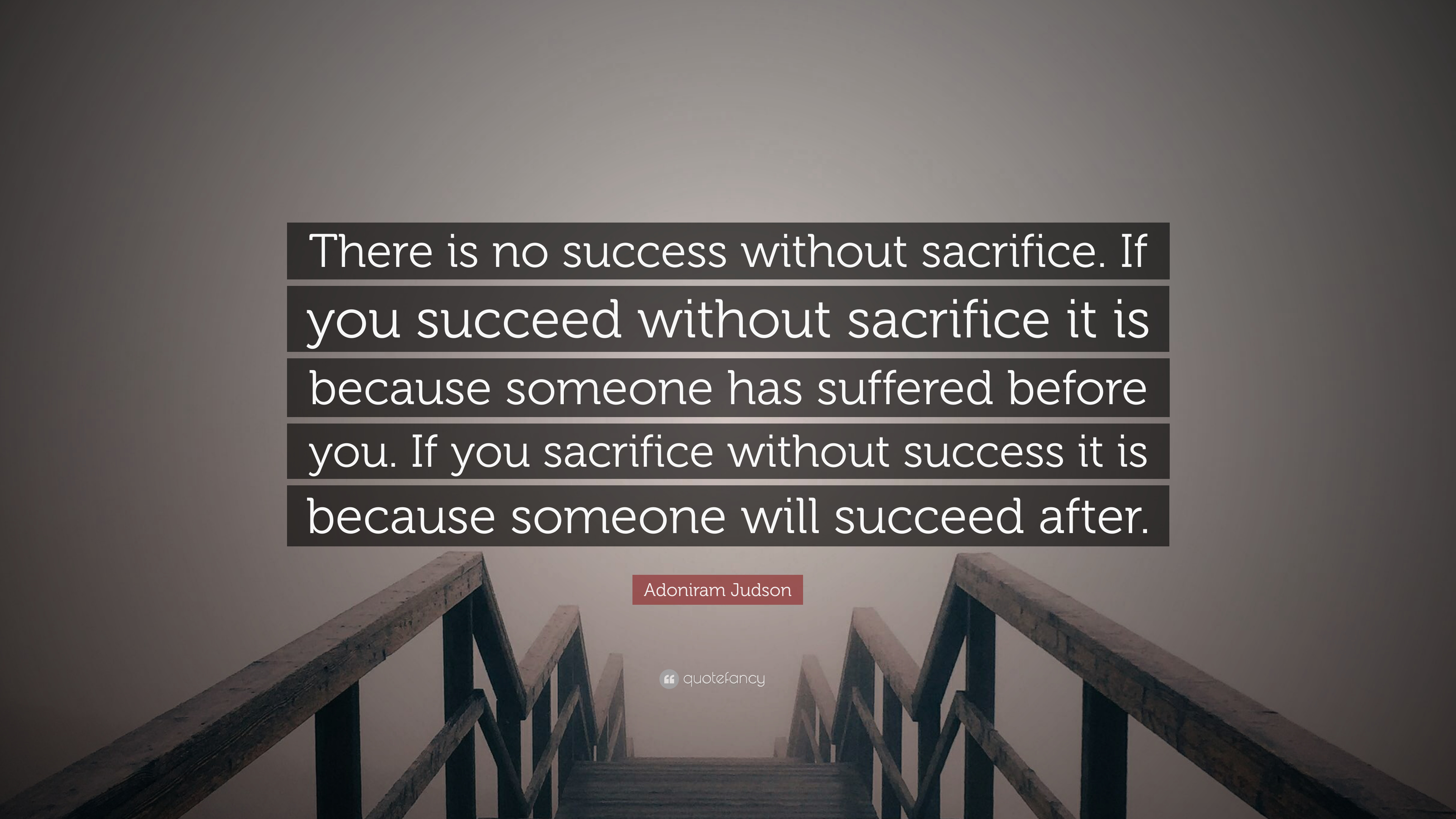 Adoniram Judson Quote There Is No Success Without Sacrifice If