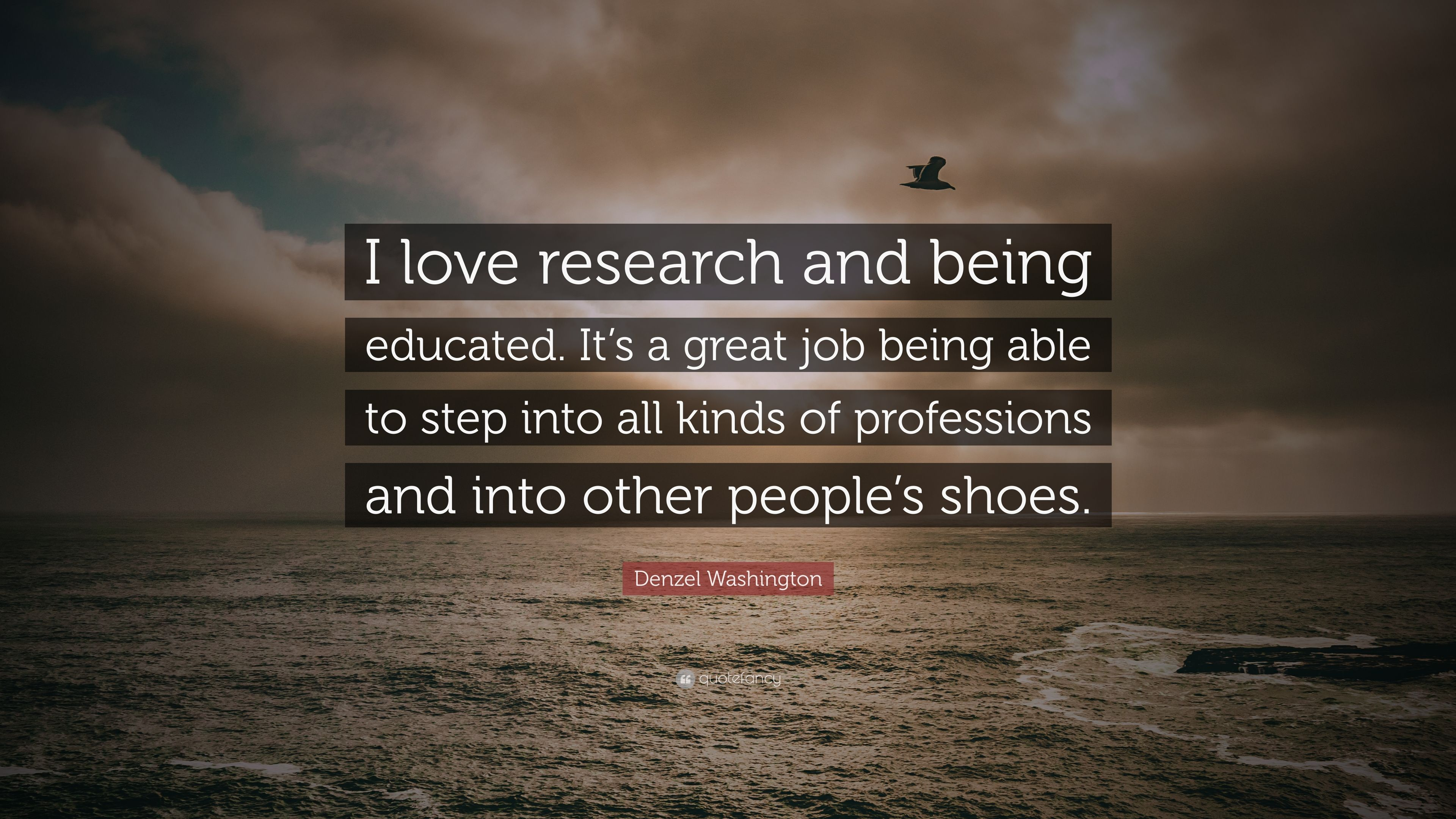 "Denzel Washington Quotes Denzel Washington Quote ""I Love Research And Being Educatedit's"