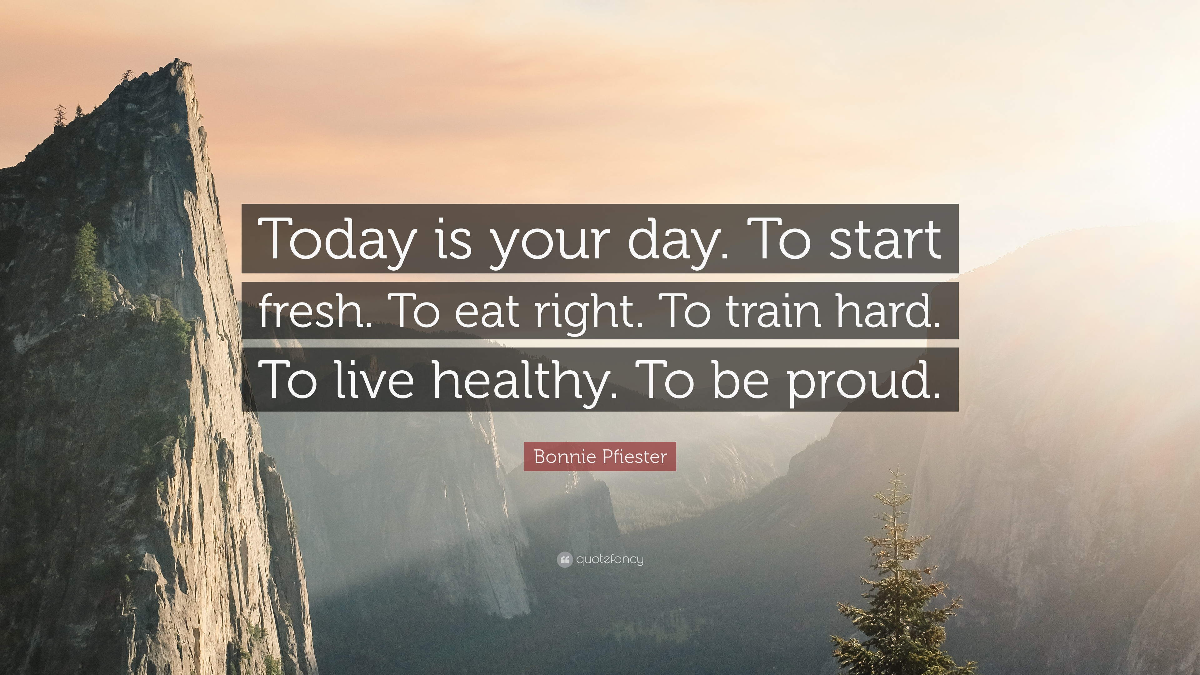 bonnie pfiester quote today is your day to start fresh to eat right to train hard to live. Black Bedroom Furniture Sets. Home Design Ideas
