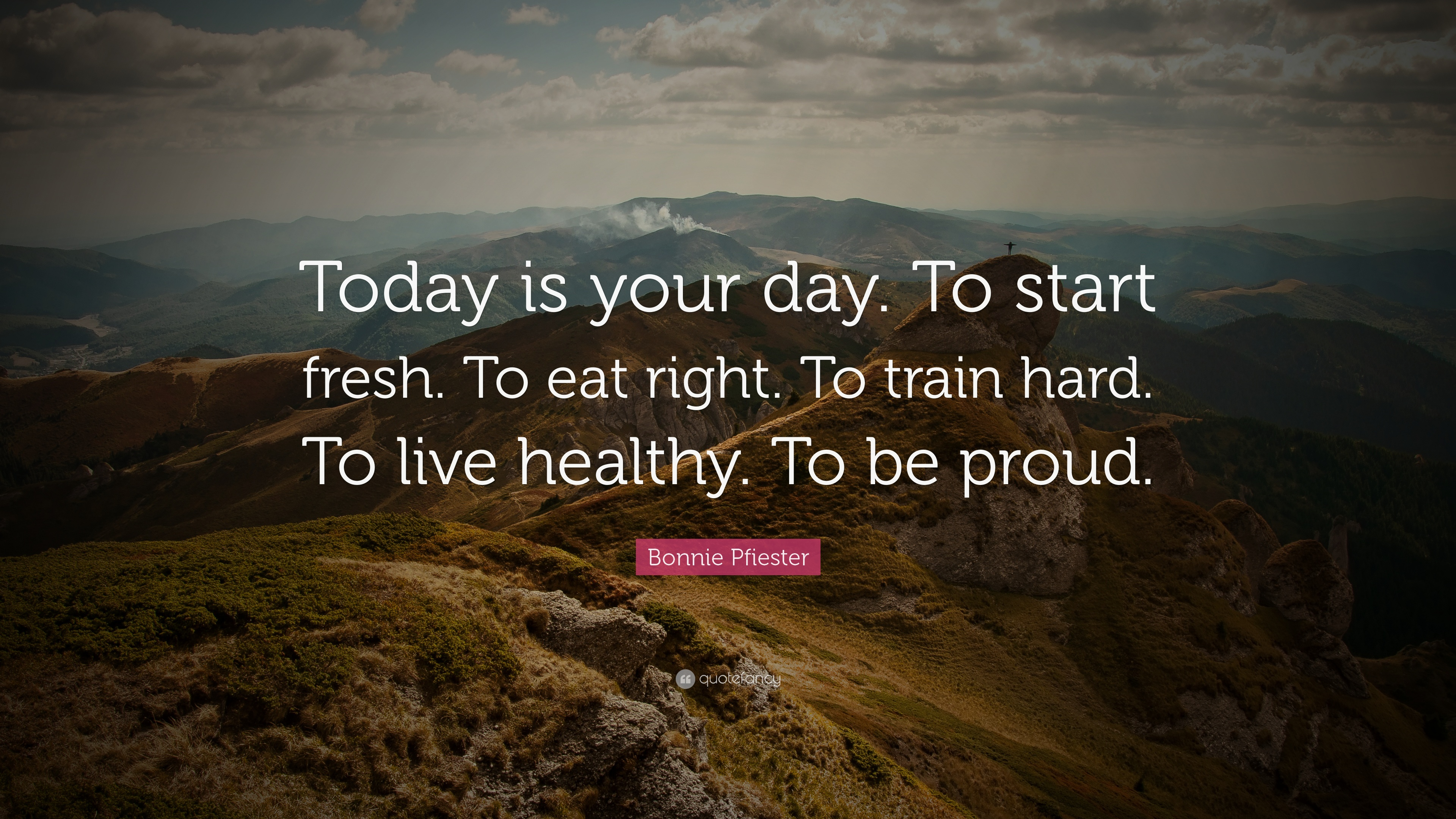 Bonnie Pfiester Quote Today Is Your Day To Start Fresh To Eat