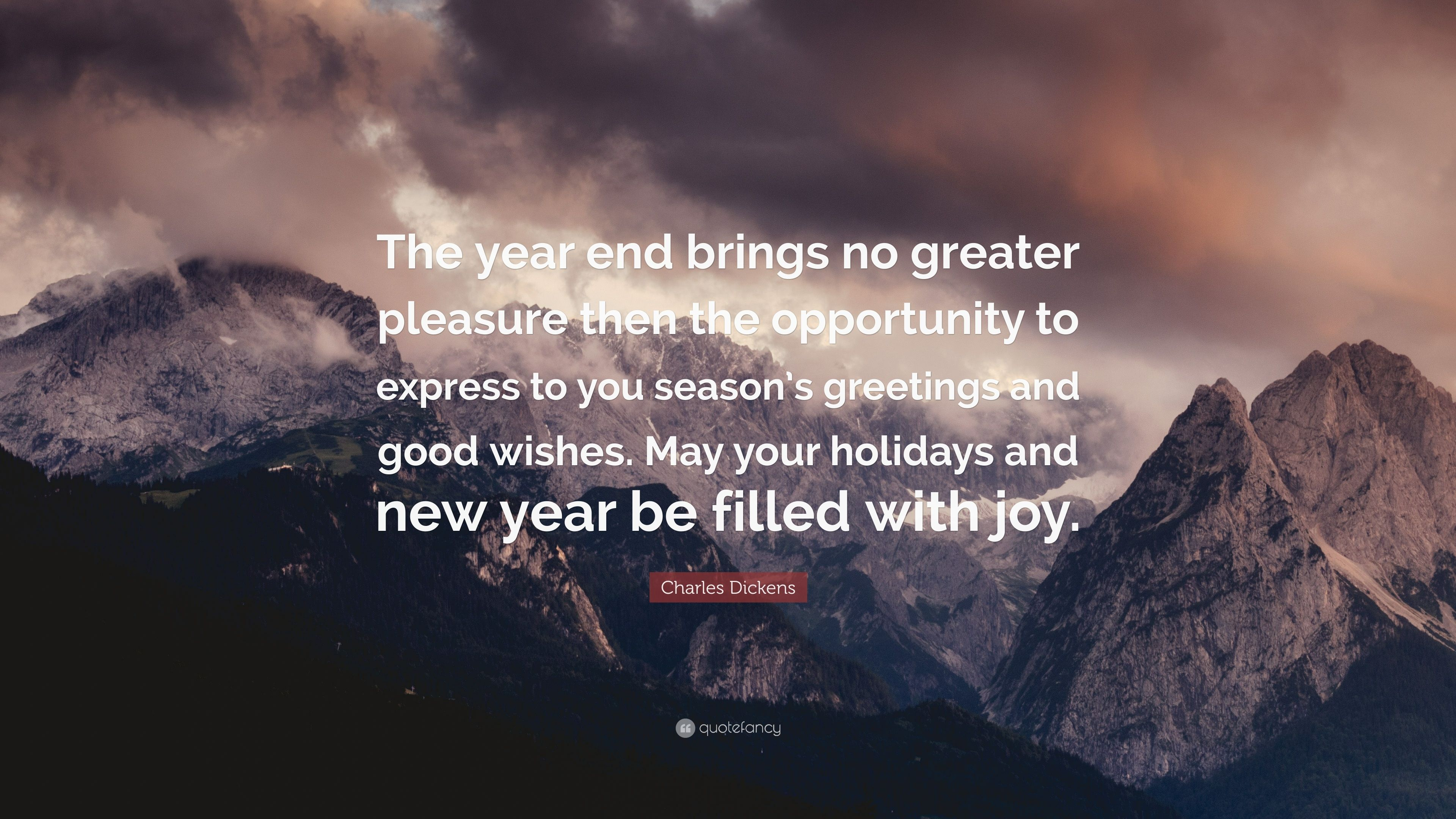 Charles Dickens Quote The Year End Brings No Greater Pleasure Then