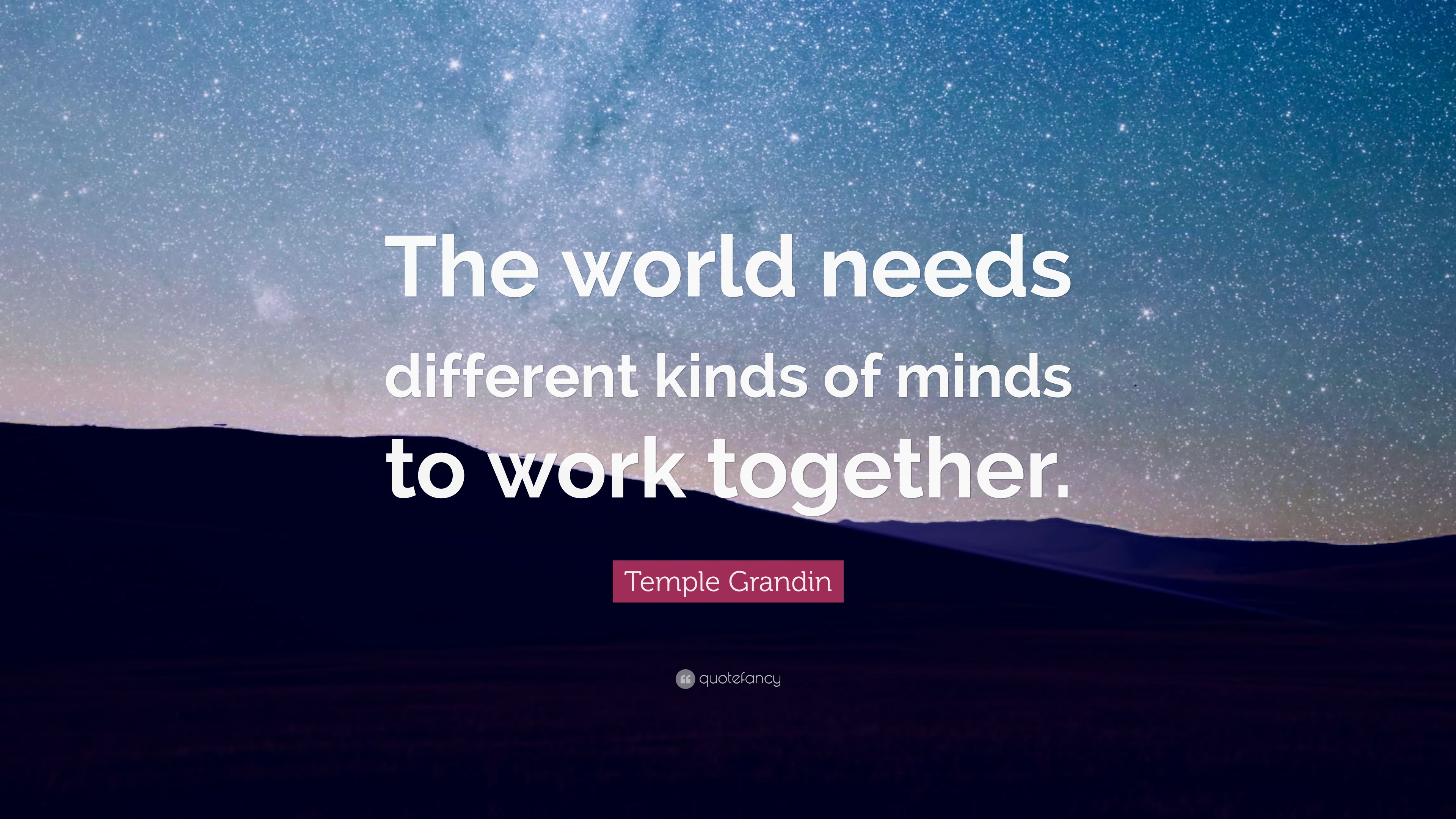 temple grandin quote the world needs different kinds of minds to