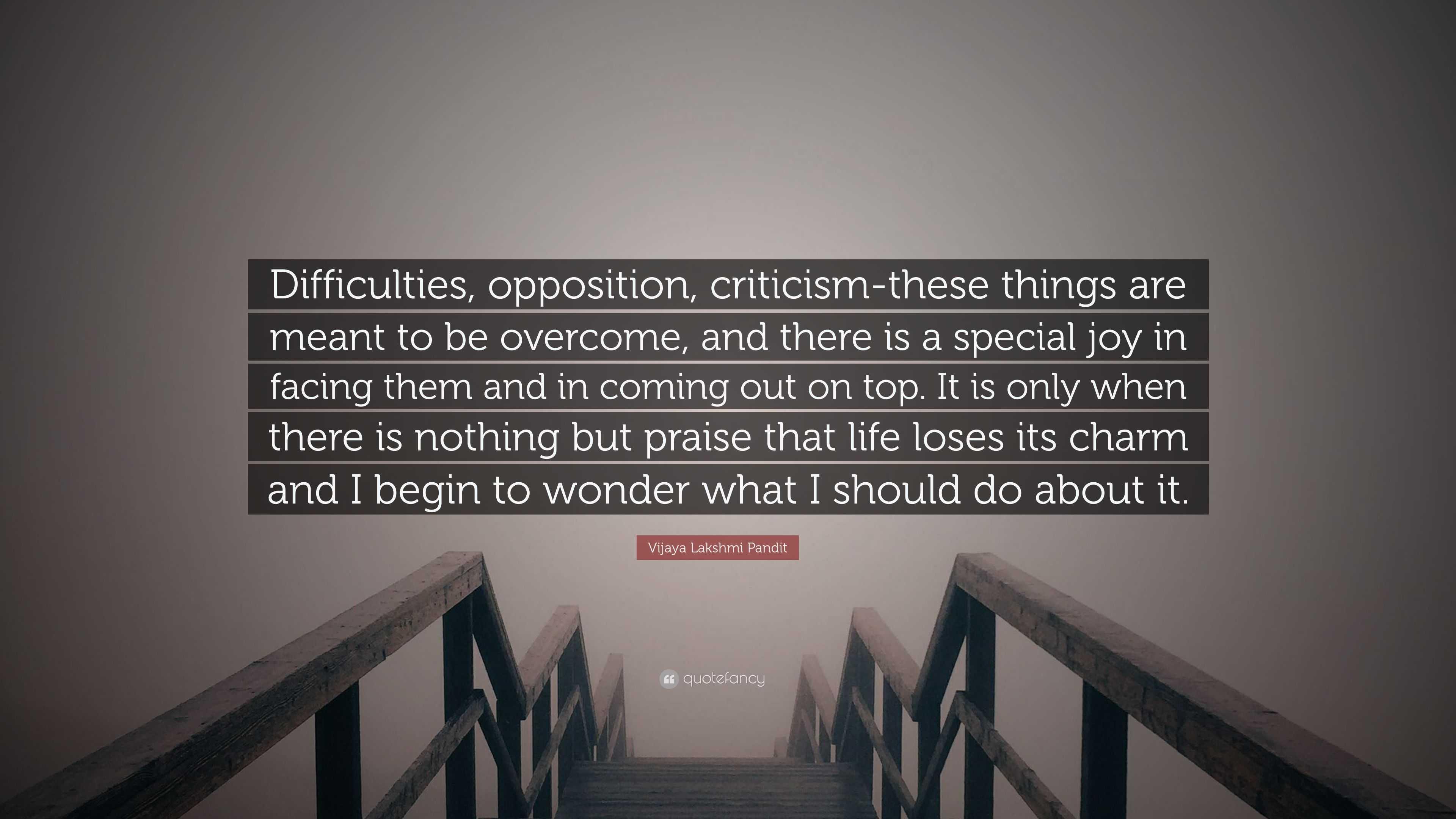 Vijaya Lakshmi Pandit Quote Difficulties Opposition Criticism