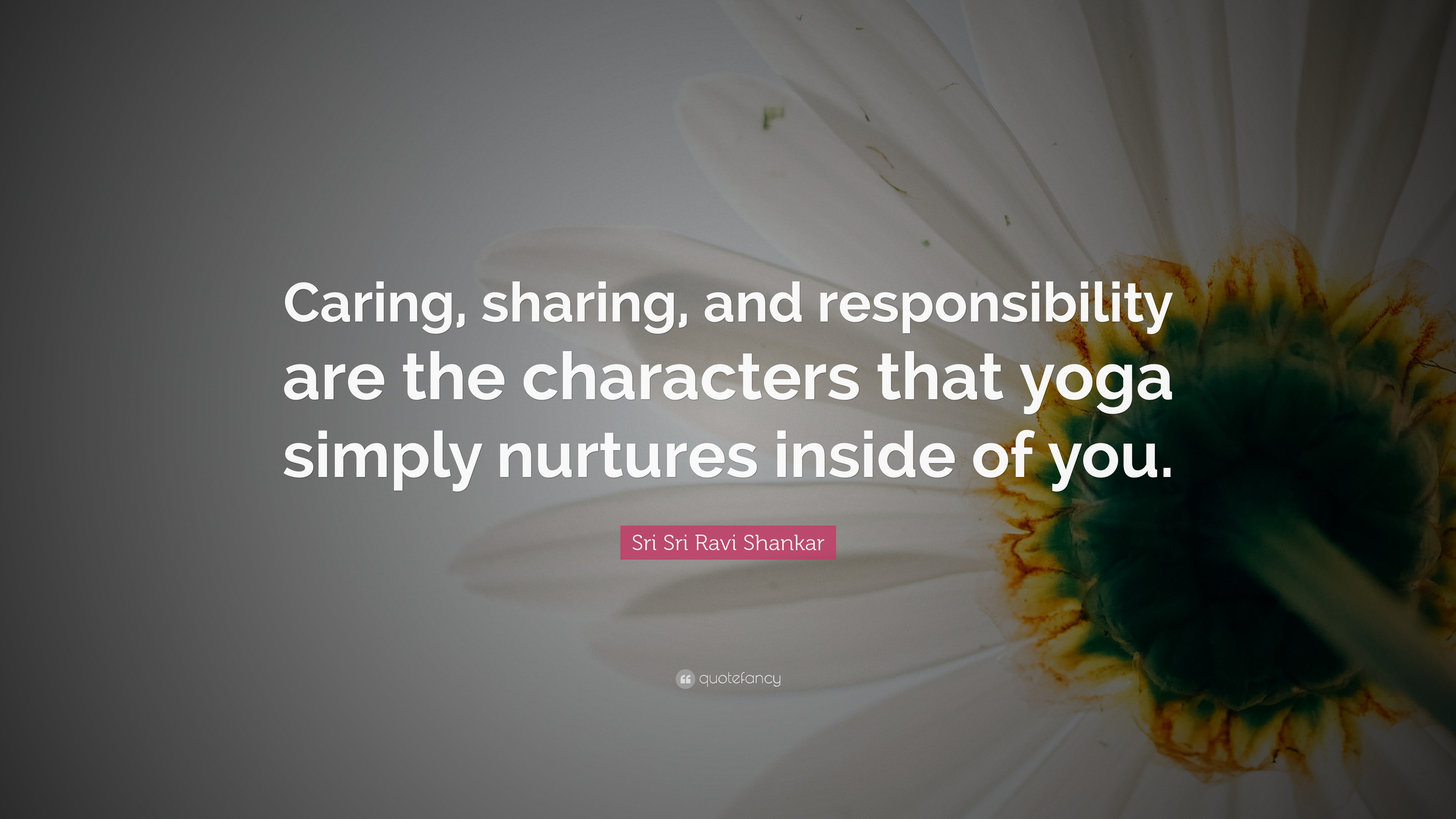 Sri Sri Ravi Shankar Quote Caring Sharing And Responsibility Are