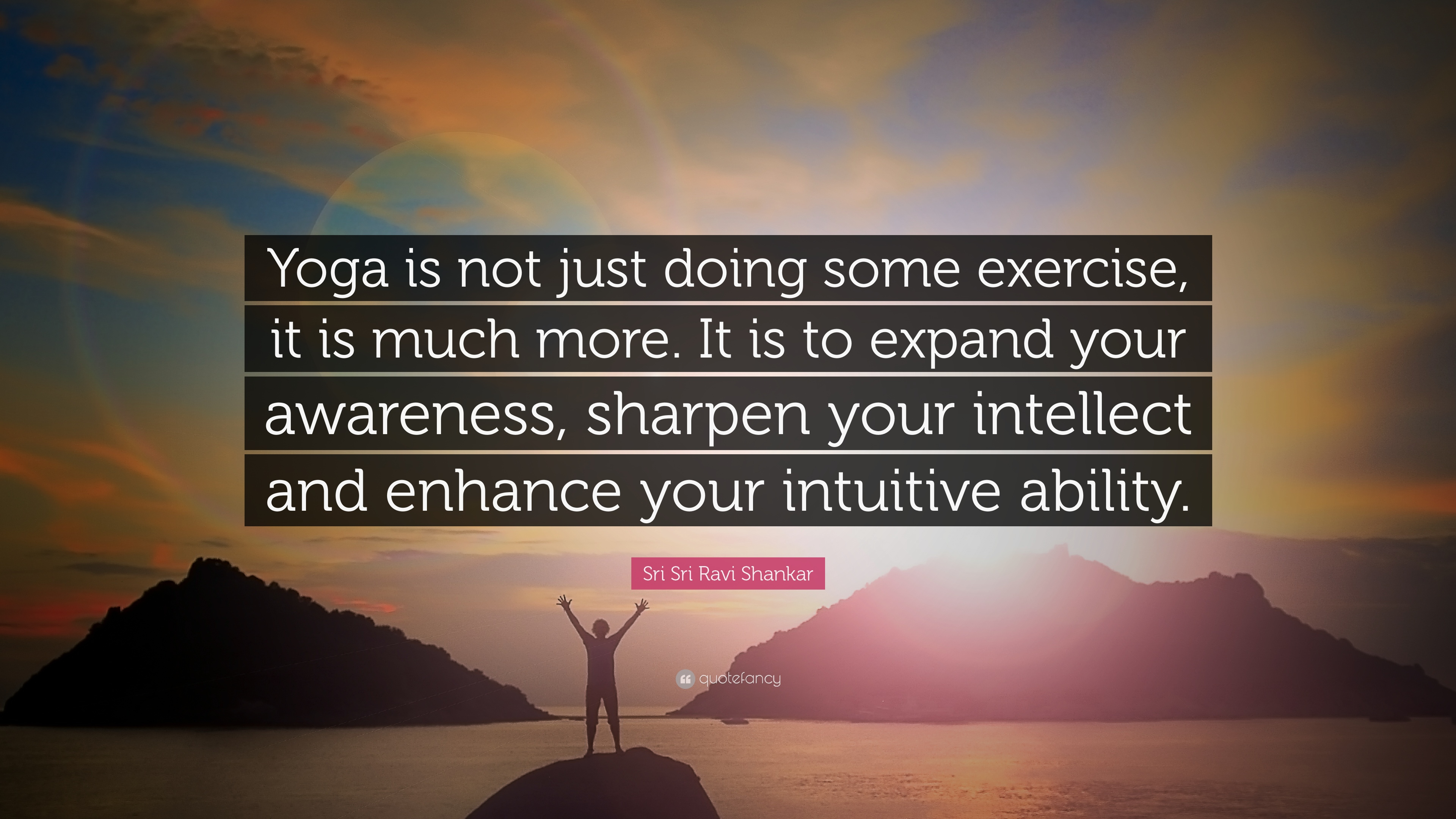 Sri Ravi Shankar Quote Yoga Is Not Just Doing Some Exercise It