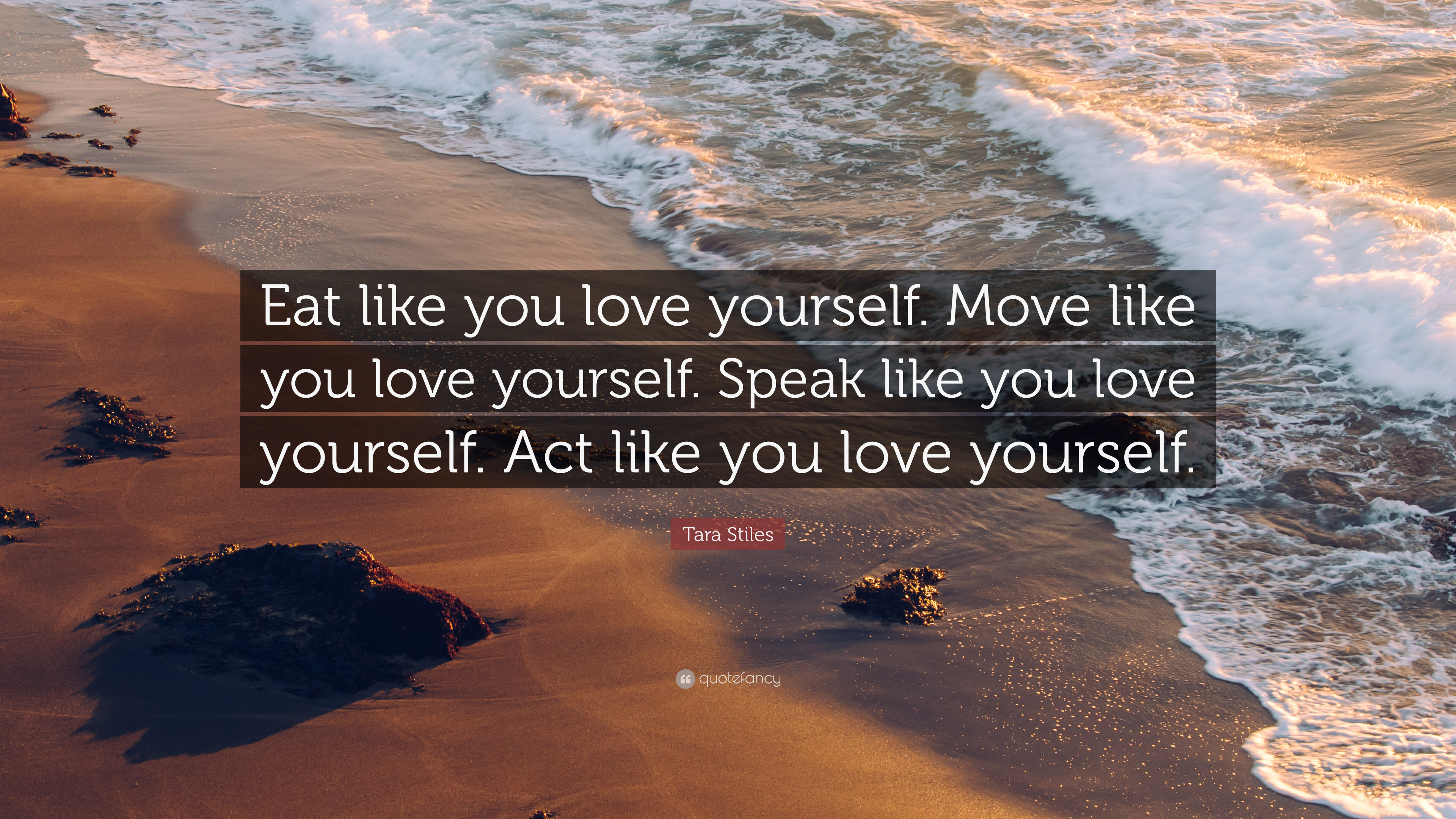 Tara Stiles Quote Eat Like You Love Yourself Move Like You Love