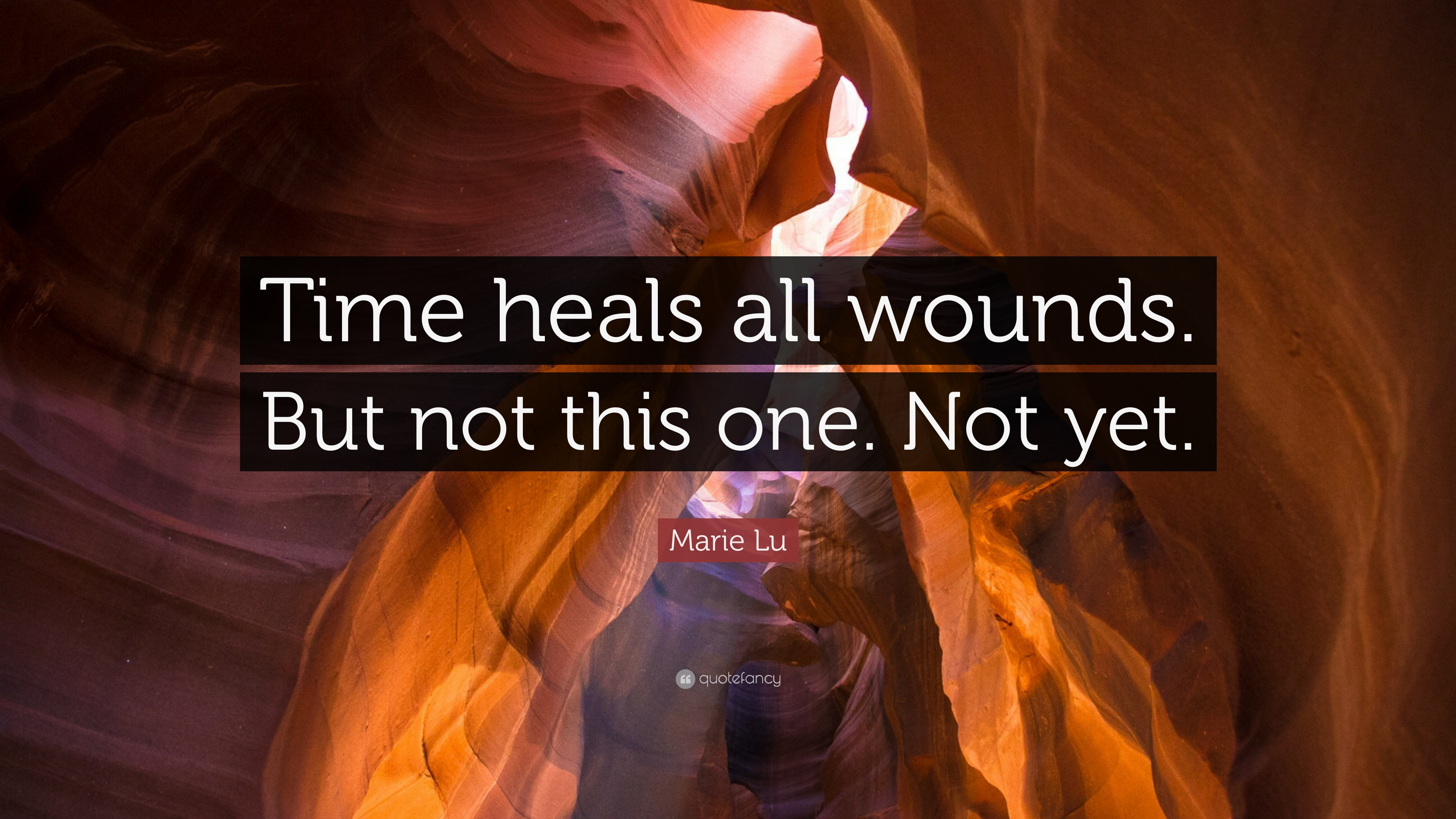 "Marie Lu Quote: ""Time Heals All Wounds. But Not This One"