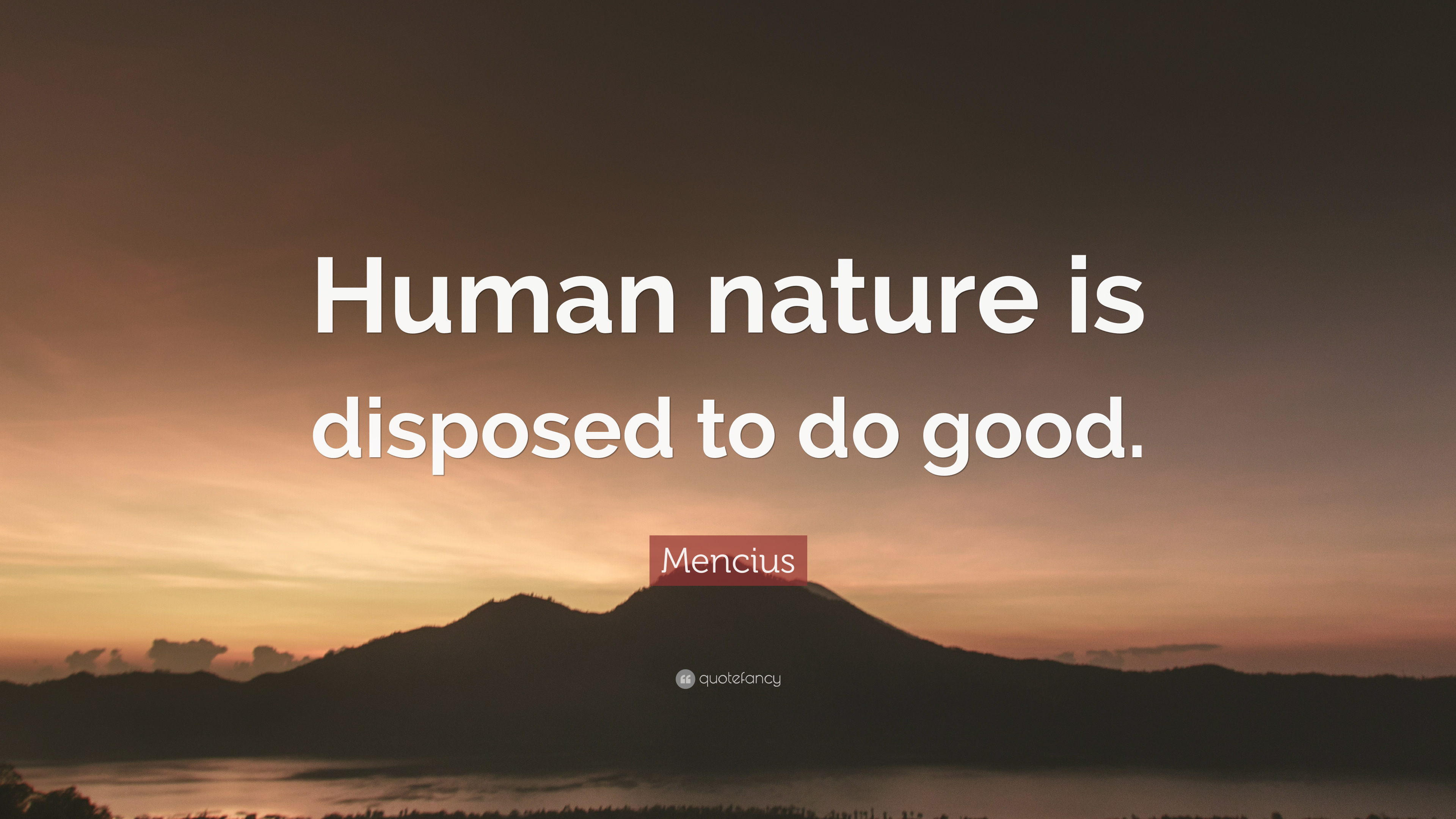 Mencius Quote Human Nature Is Disposed To Do Good 7 Wallpapers