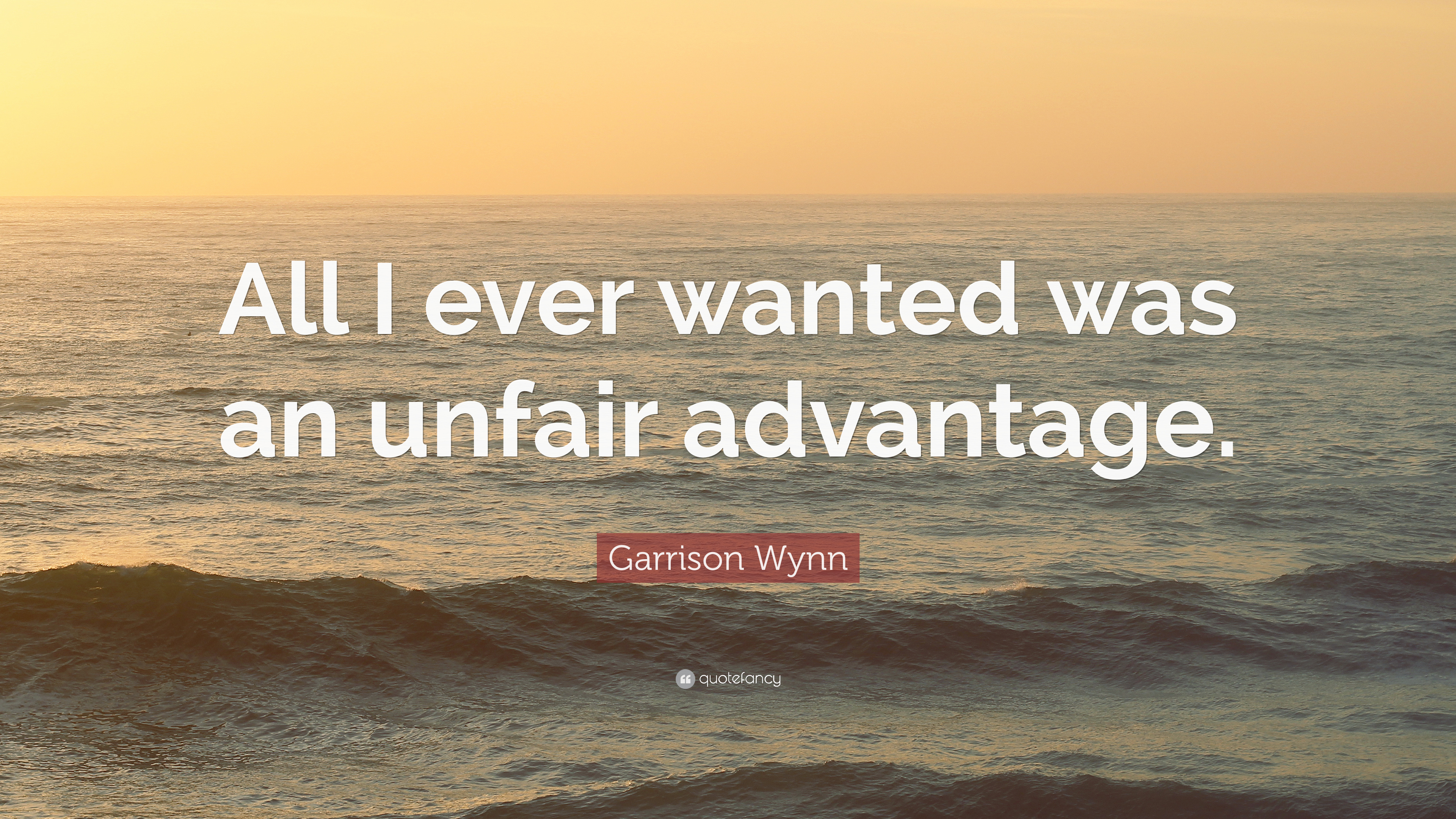 Image result for all i wanted was an unfair advantage