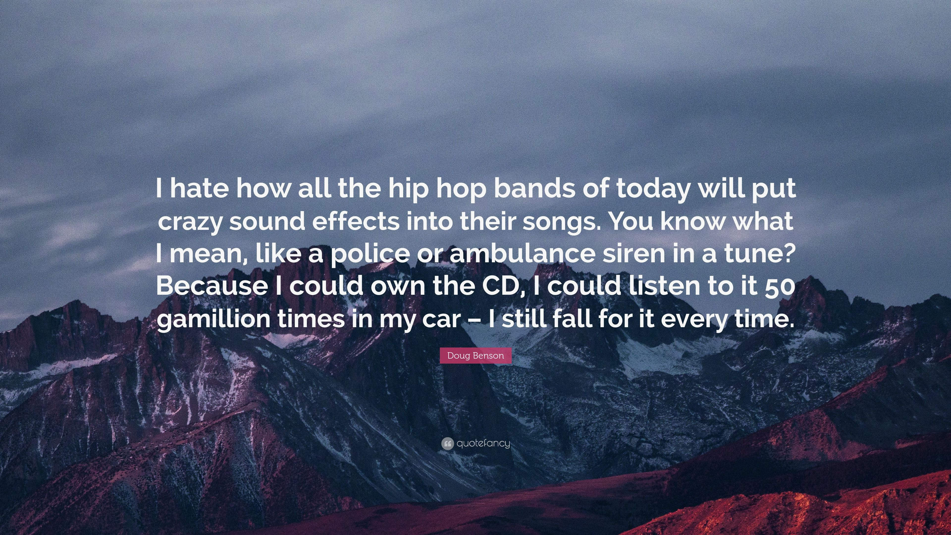 """Doug Benson Quote: """"I hate how all the hip hop bands of"""