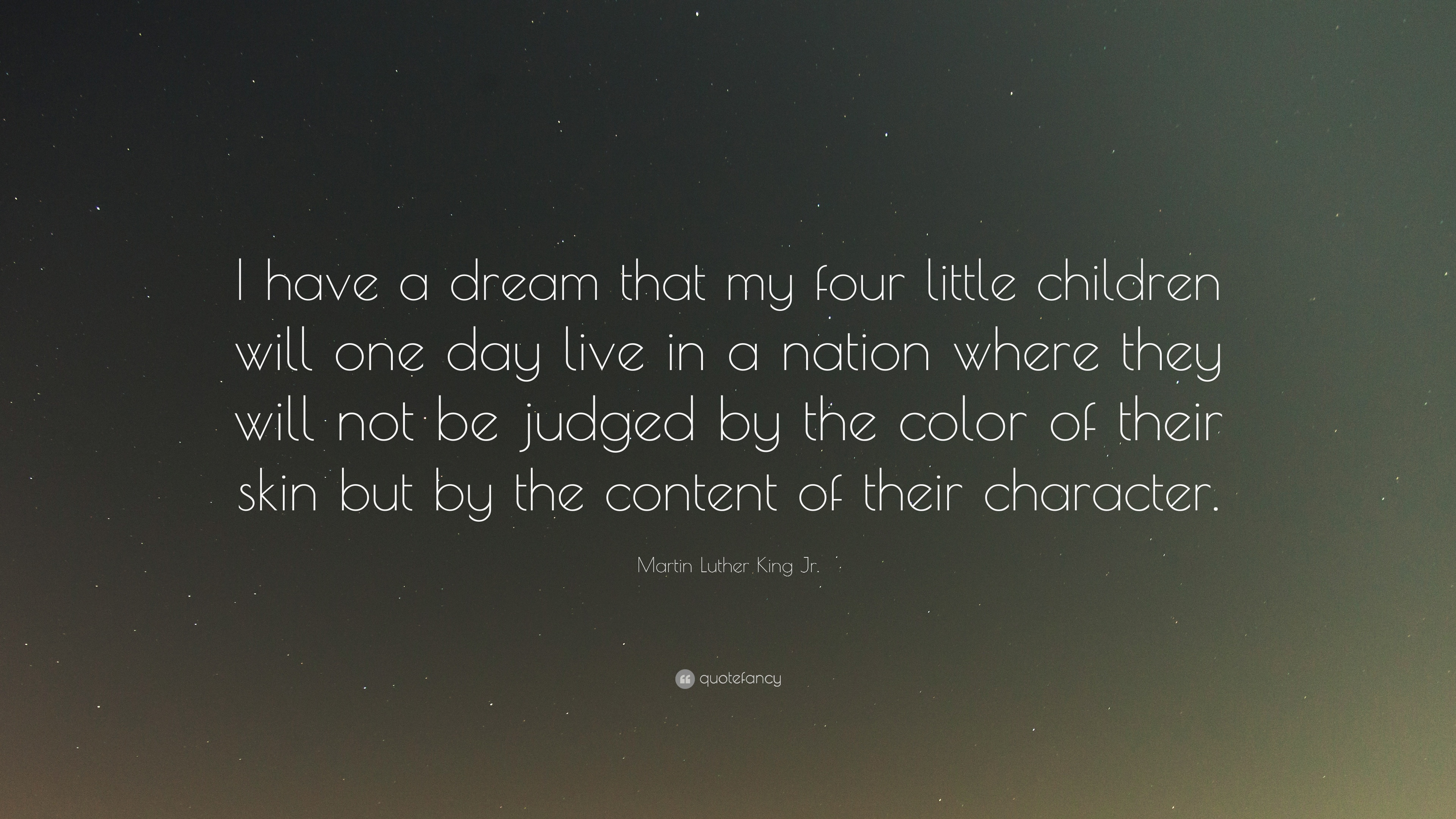 Martin Luther King Jr Quote I Have A Dream That My Four Little