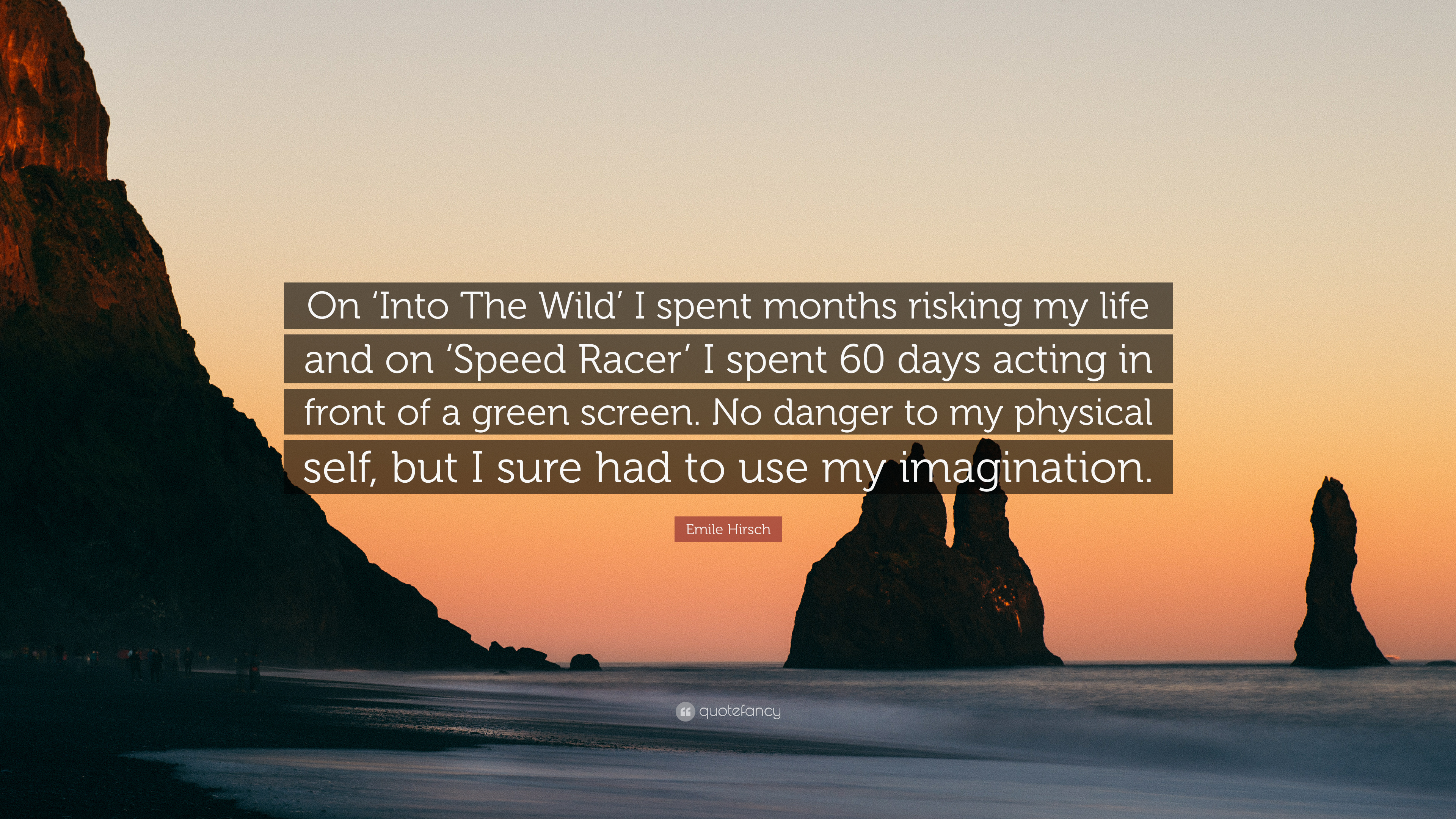 "Emile Hirsch Quote: ""On \'Into The Wild\' I spent months ..."