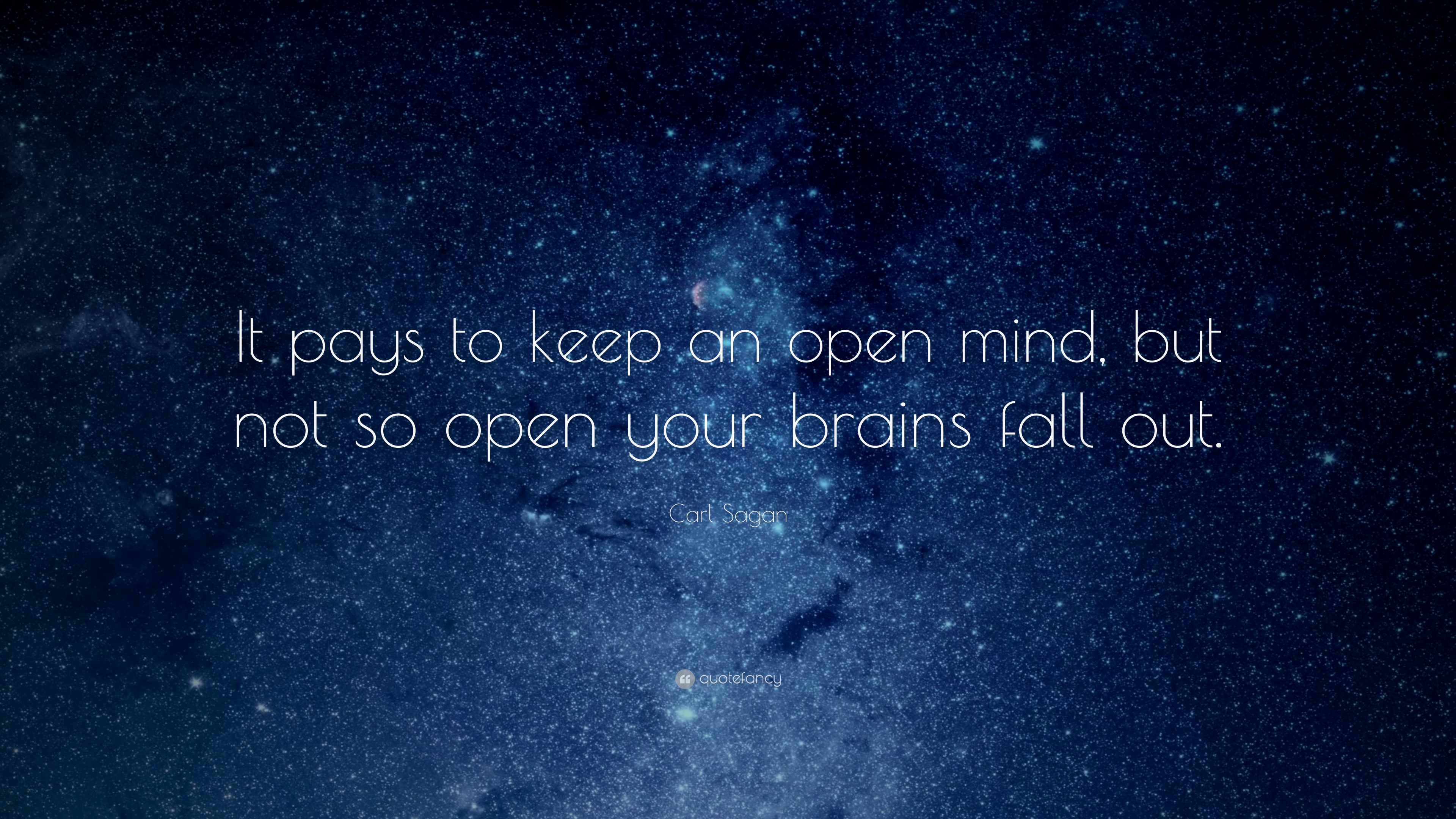 Carl Sagan Quote It Pays To Keep An Open Mind But Not
