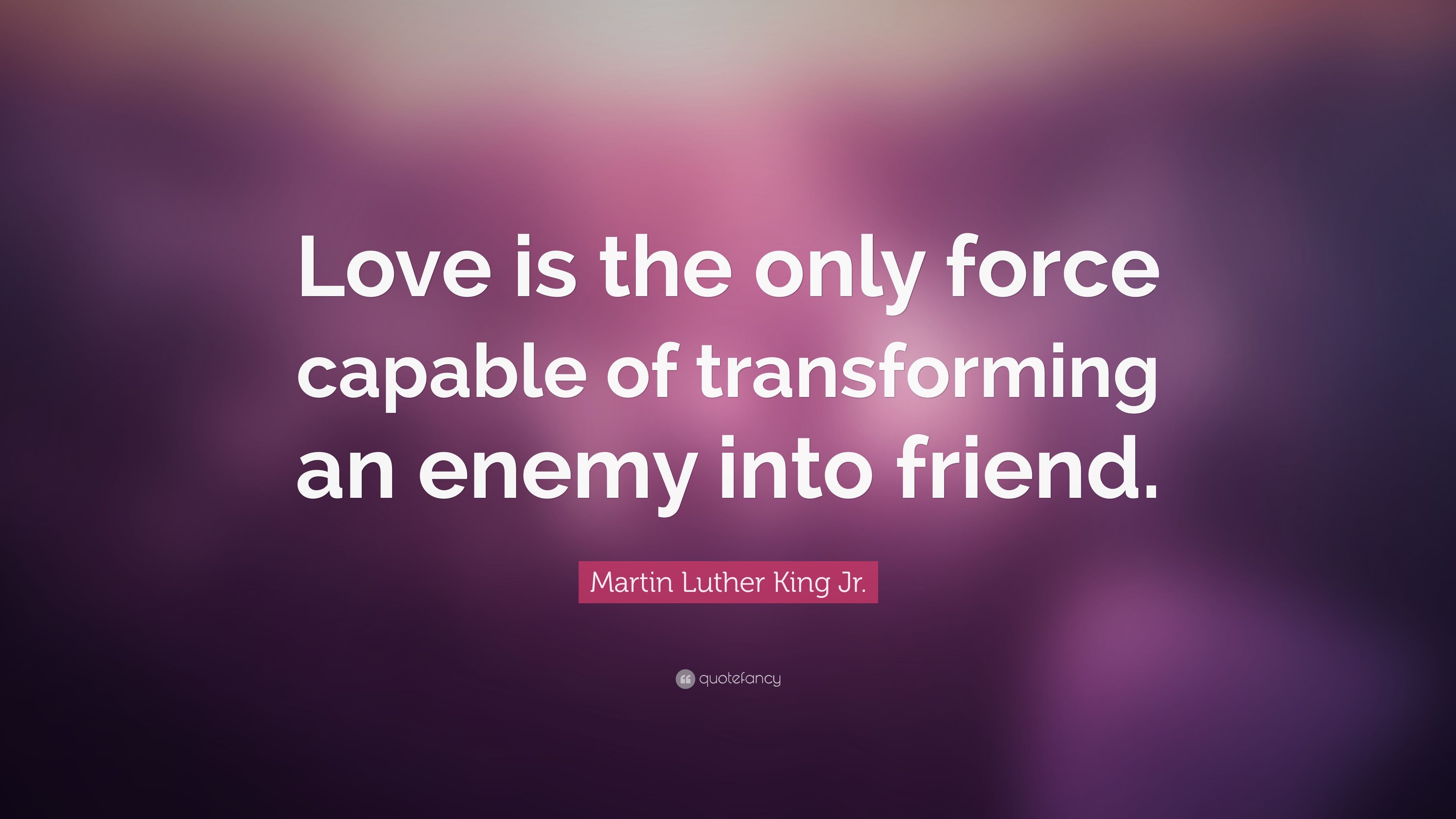 Marvelous Martin Luther King Jr. Quote: U201cLove Is The Only Force Capable Of  Transforming
