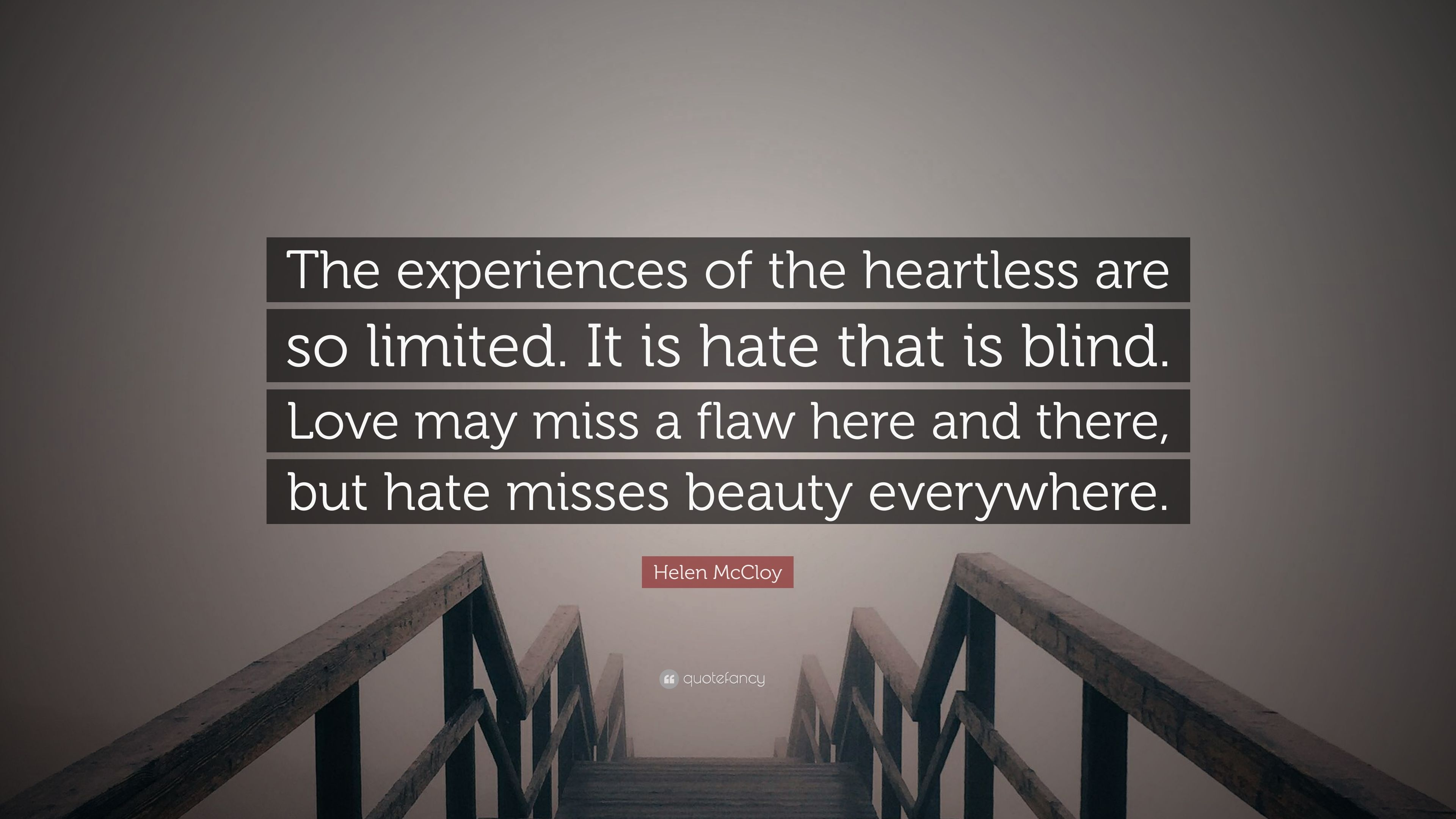 Helen McCloy Quote: U201cThe Experiences Of The Heartless Are So Limited. It Is
