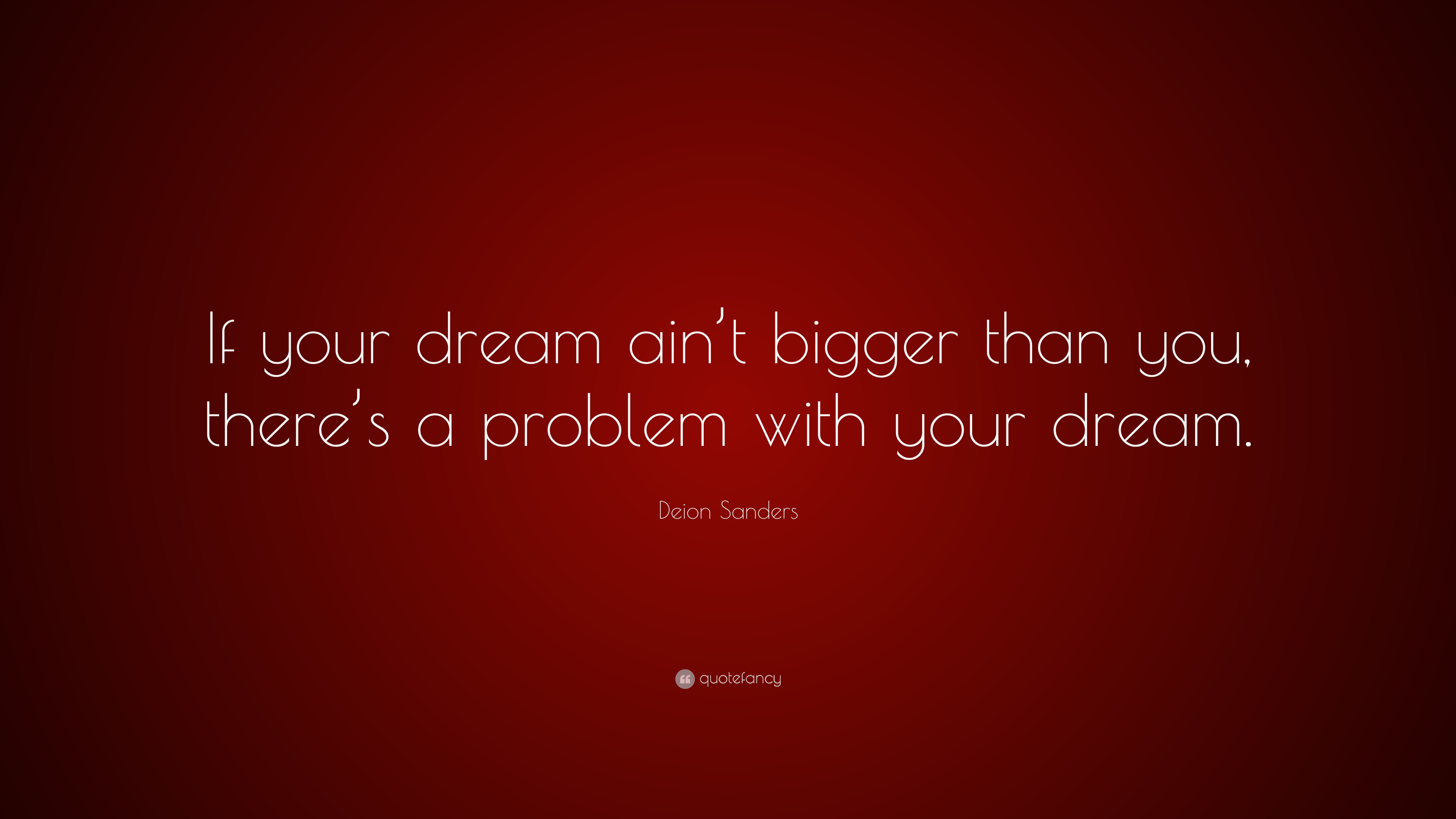 Deion Sanders Quote If Your Dream Aint Bigger Than You Theres A