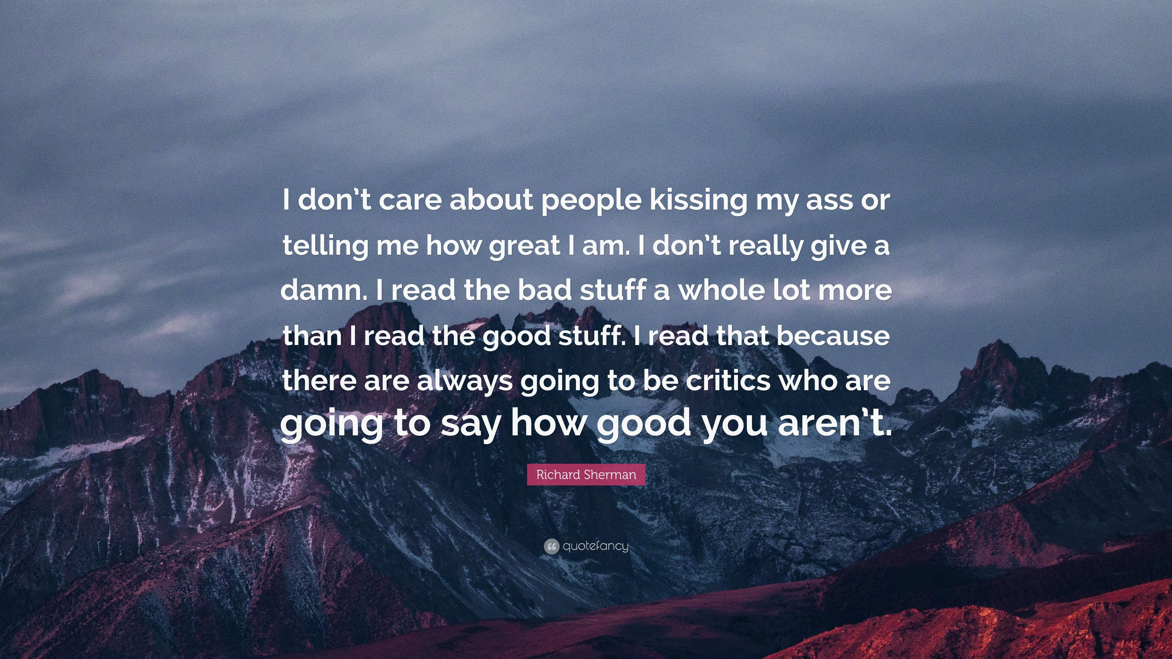 "Richard Sherman Quote: ""I don\'t care about people kissing my ..."